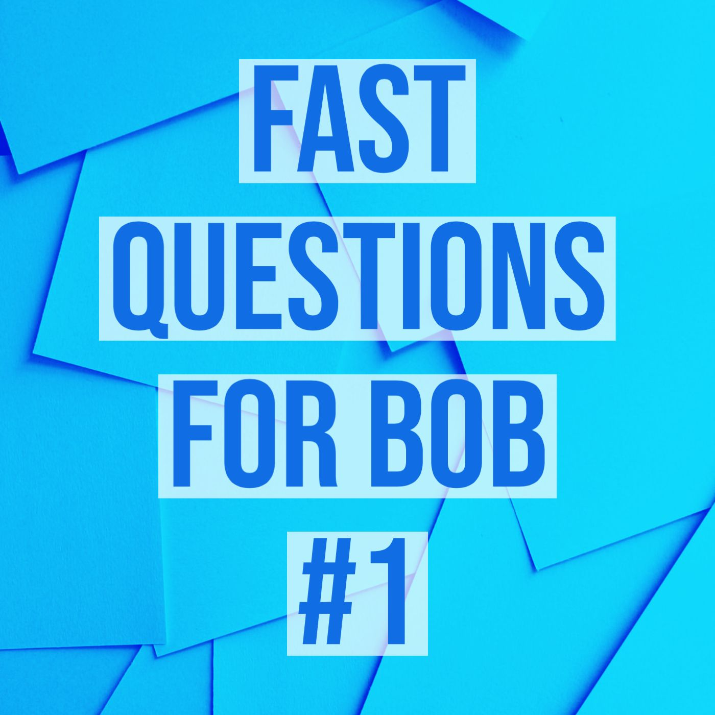 Fast Questions for Bob #1