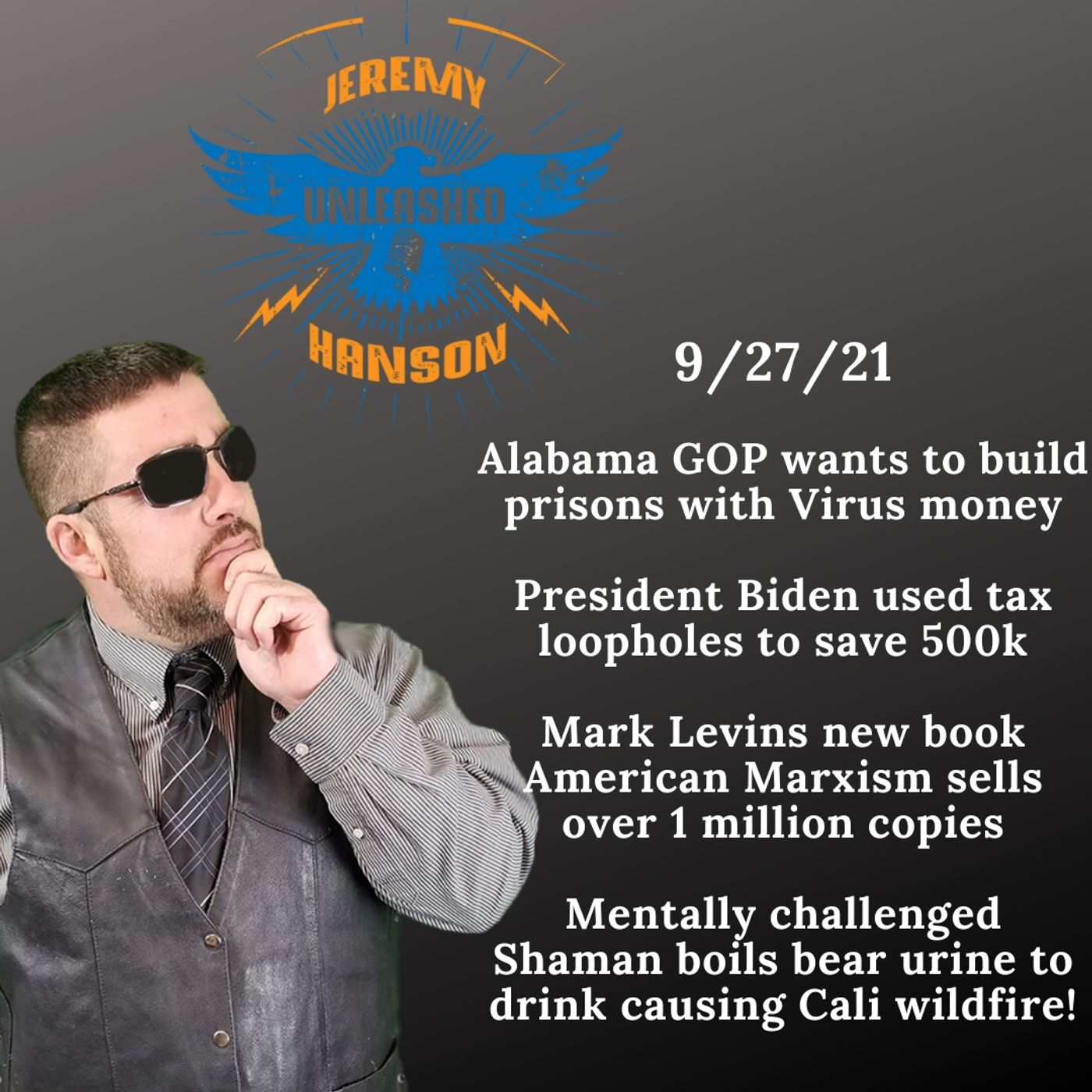 Unleashed Jeremy Hanson SHOCKING Alabama GOP wants to build prisons with Virus money!!
