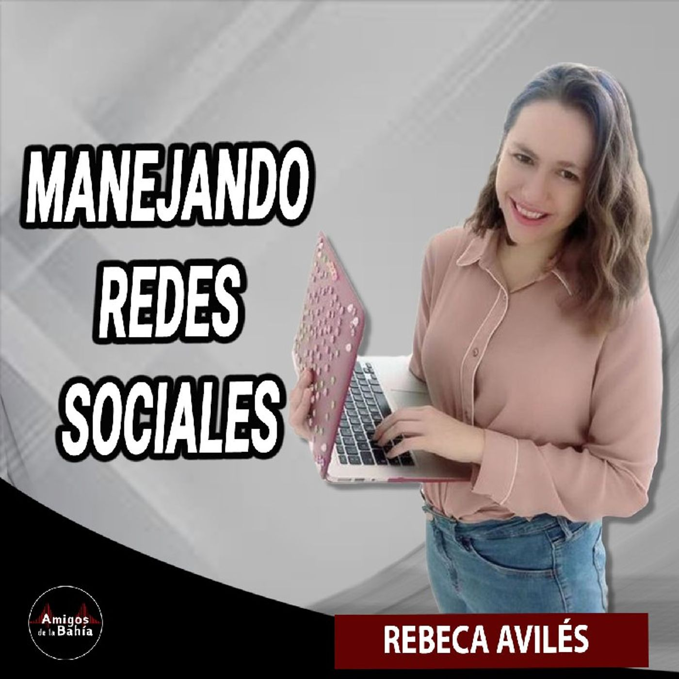 33. MANEJANDO REDES SOCIALES   Rebeca Avilés