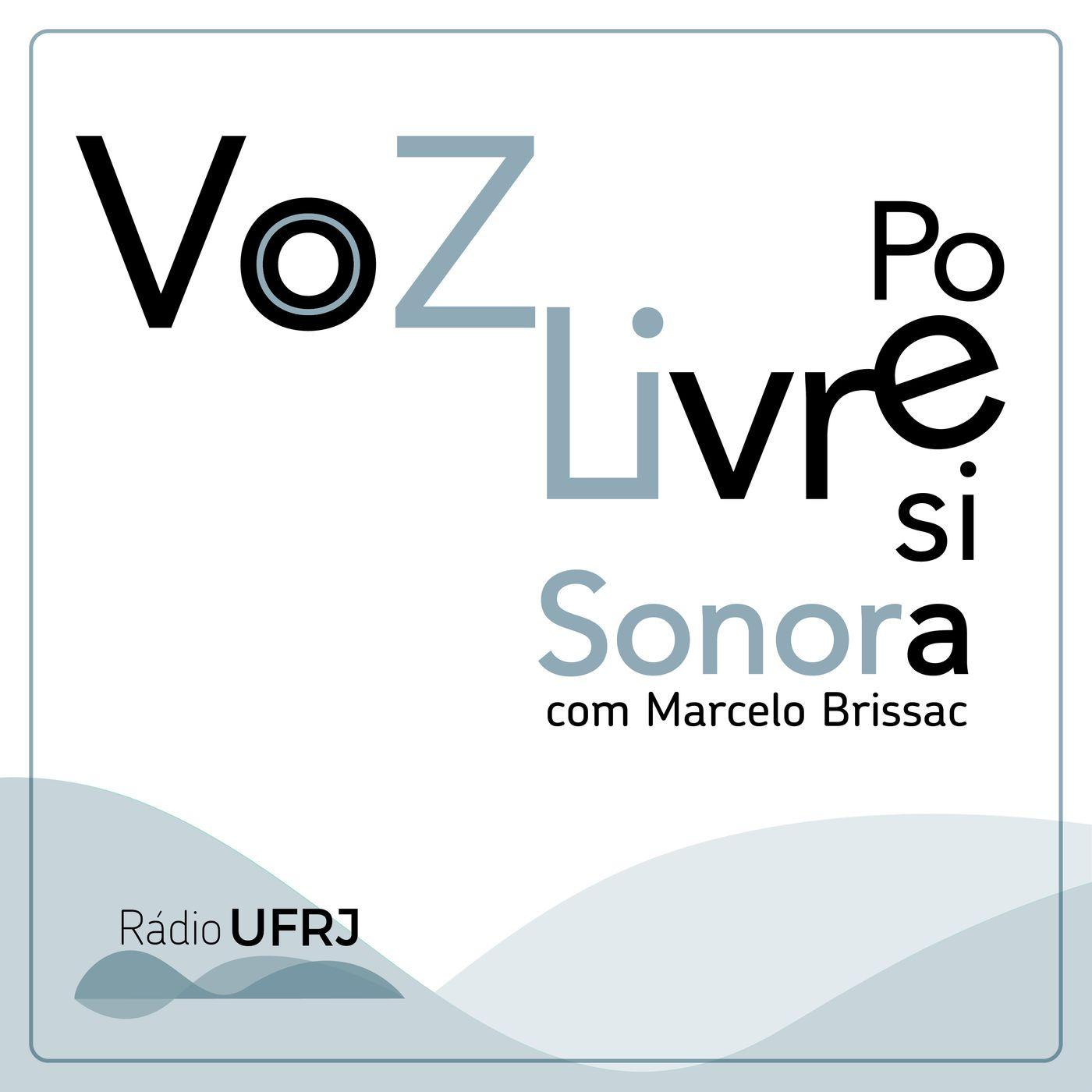 A Voz Livre (Poesia Sonora) - ep 53