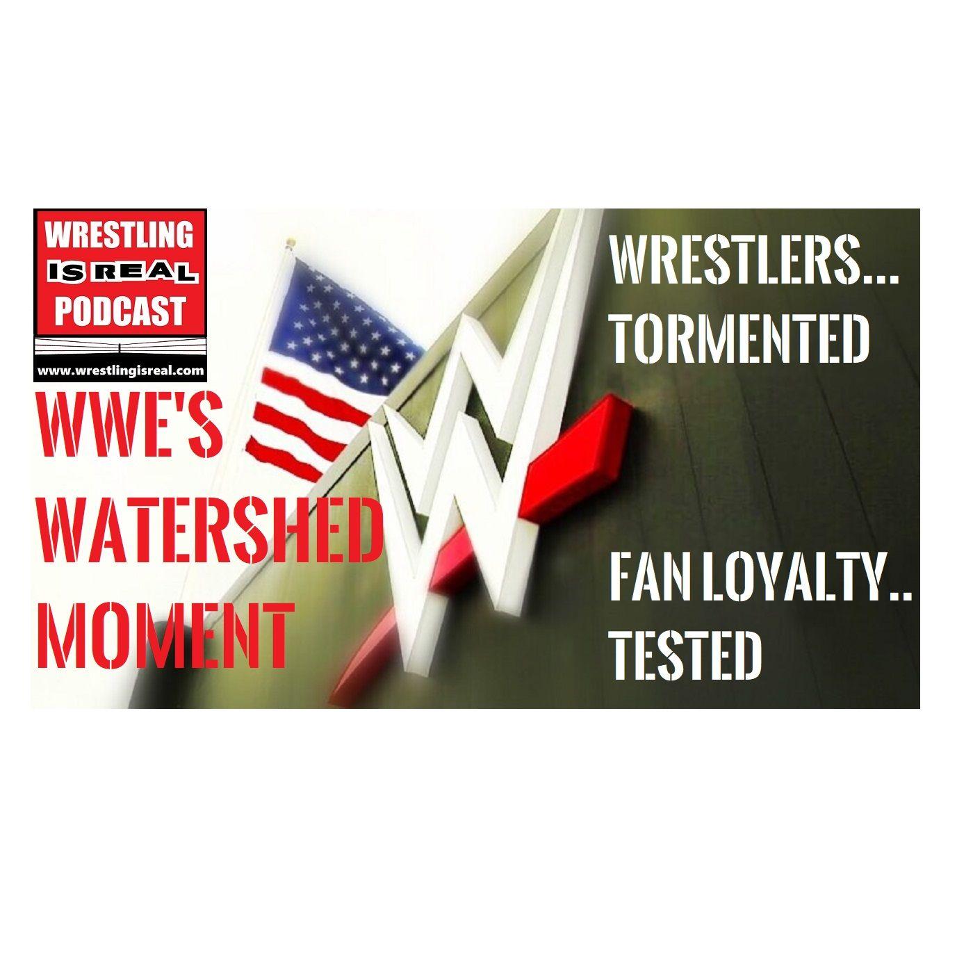 WWE's Watershed Moment | Wrestlers Tormented. Fan Loyalty Tested. KOP041620-528