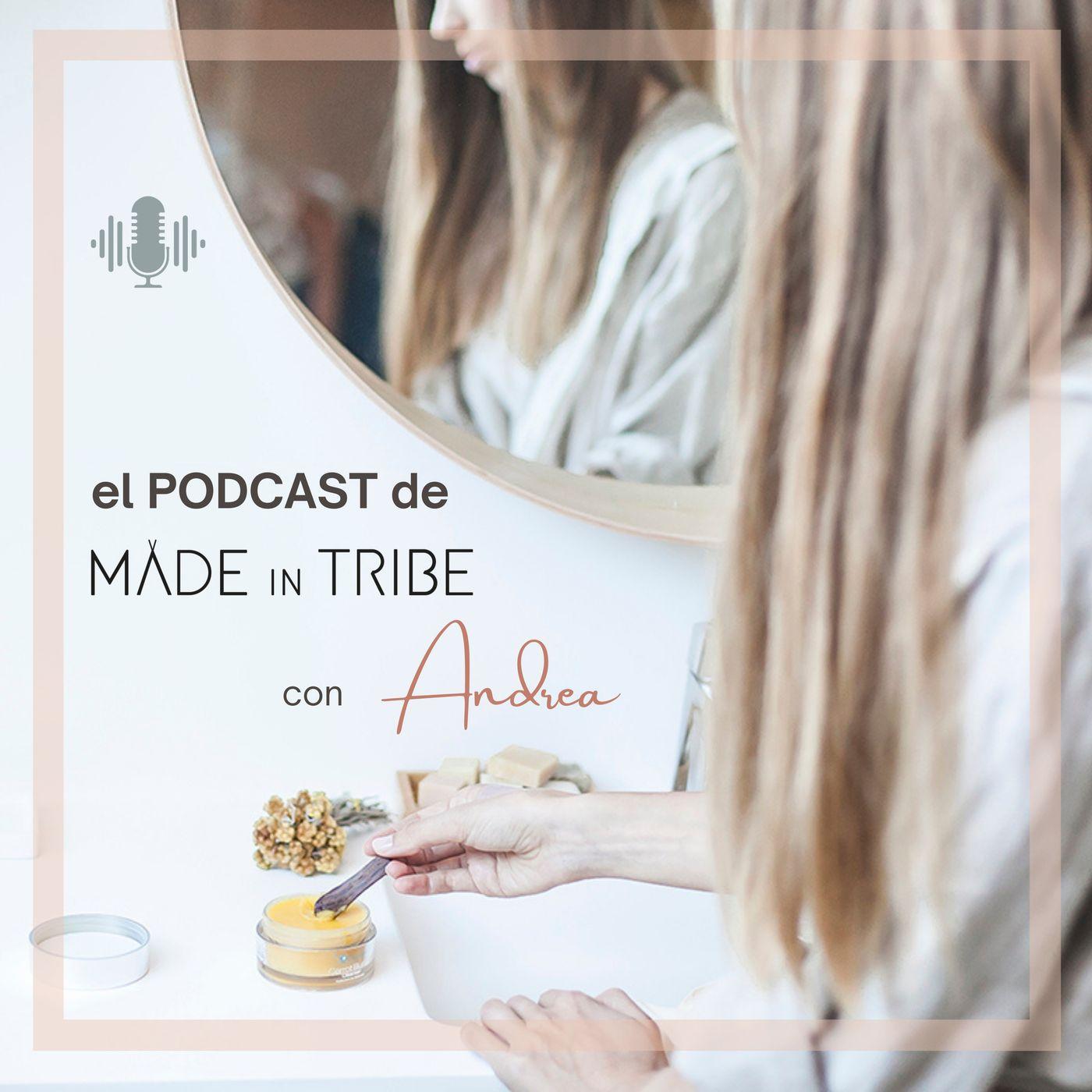 El podcast de Made in Tribe con Andrea