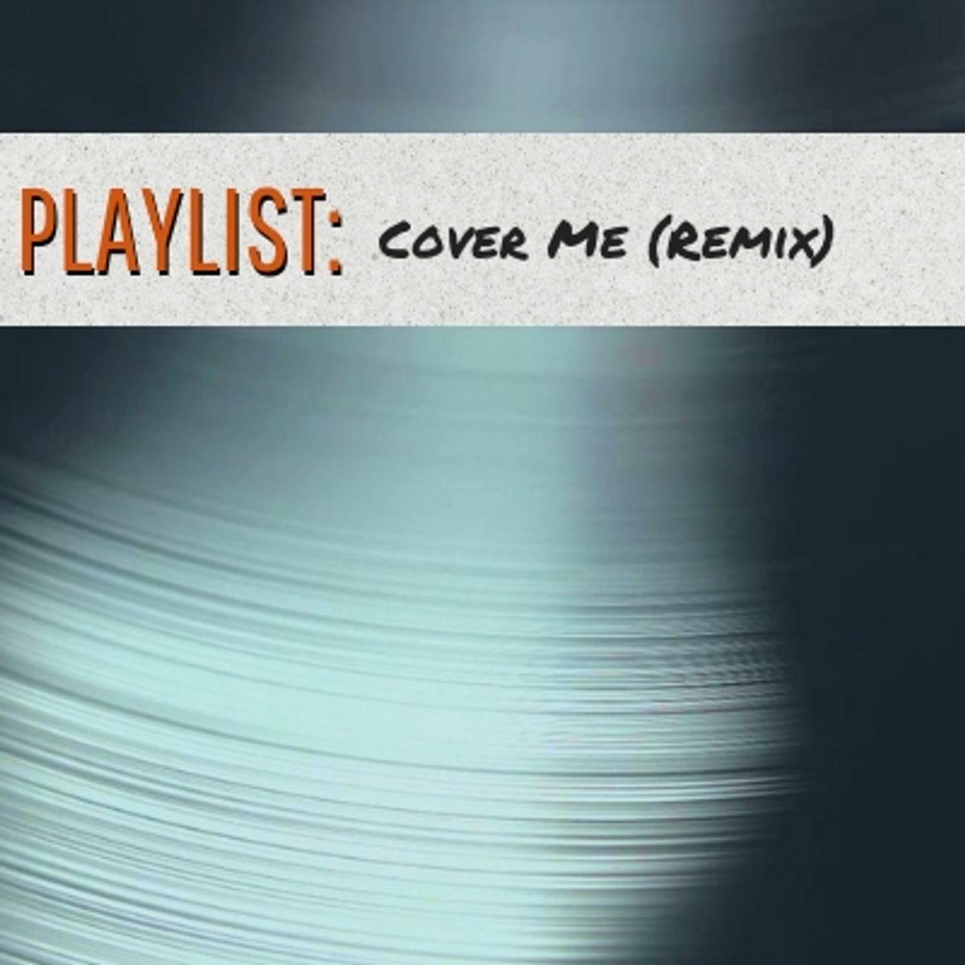 4.10 Cover Me (Remix)