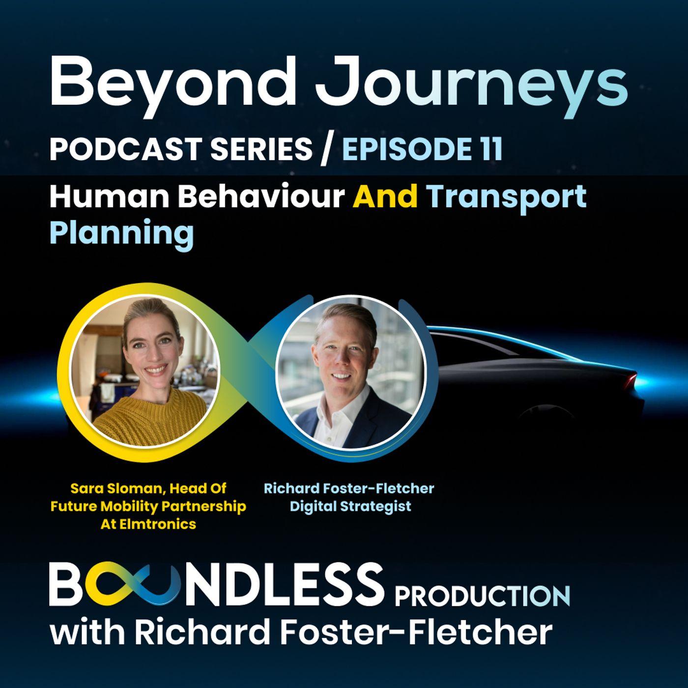 EP11 Beyond Journeys: Sara Sloman, Head of Future Mobility Partnership at Elmtronics: Human behaviour and transport planning