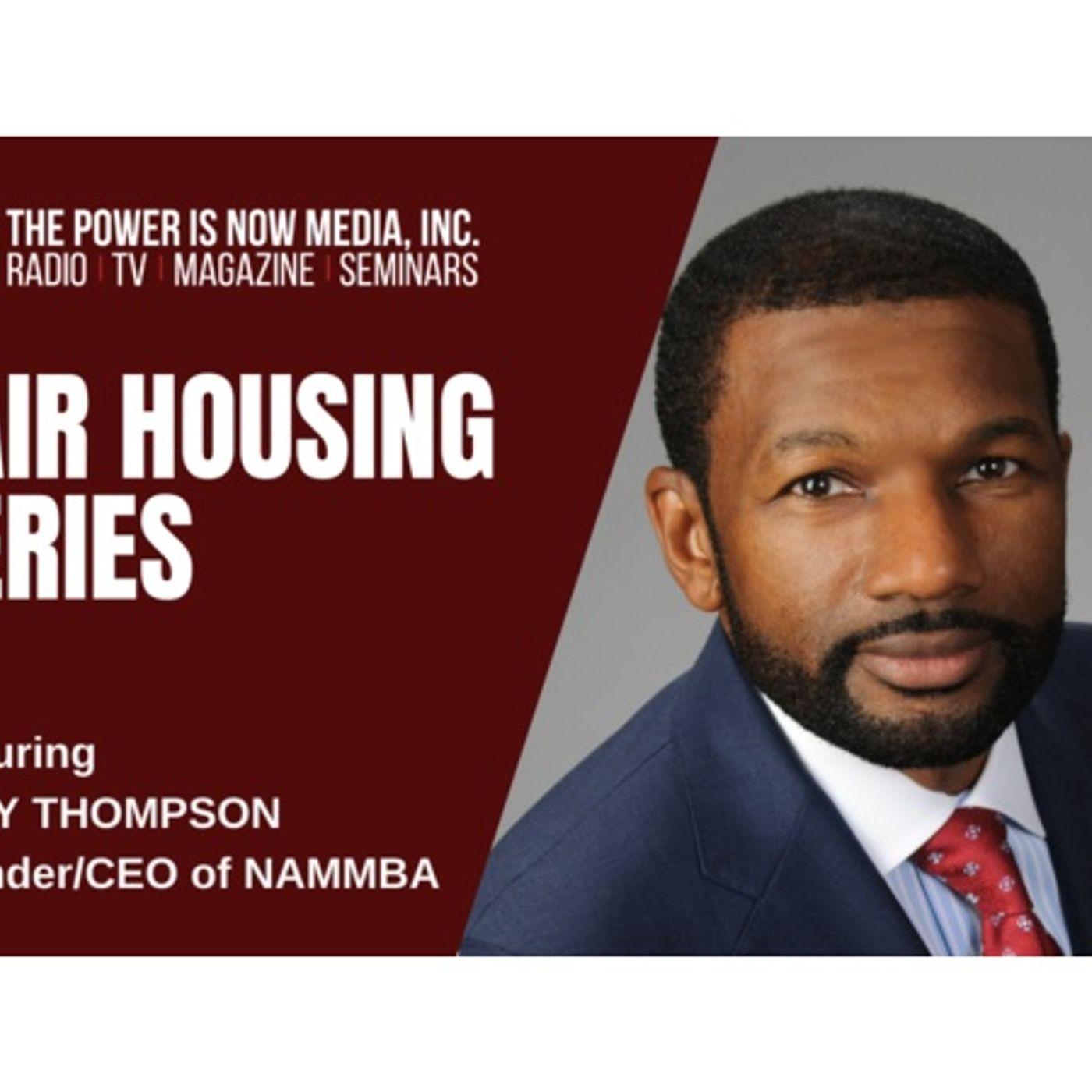 The Power Is Now Media Fair Housing Series 2021: Tony Thompson