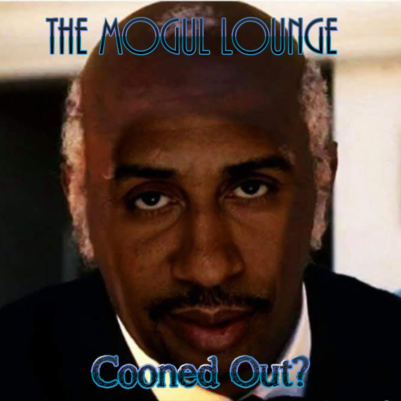 The Mogul Lounge Episode 209: Cooned Out?