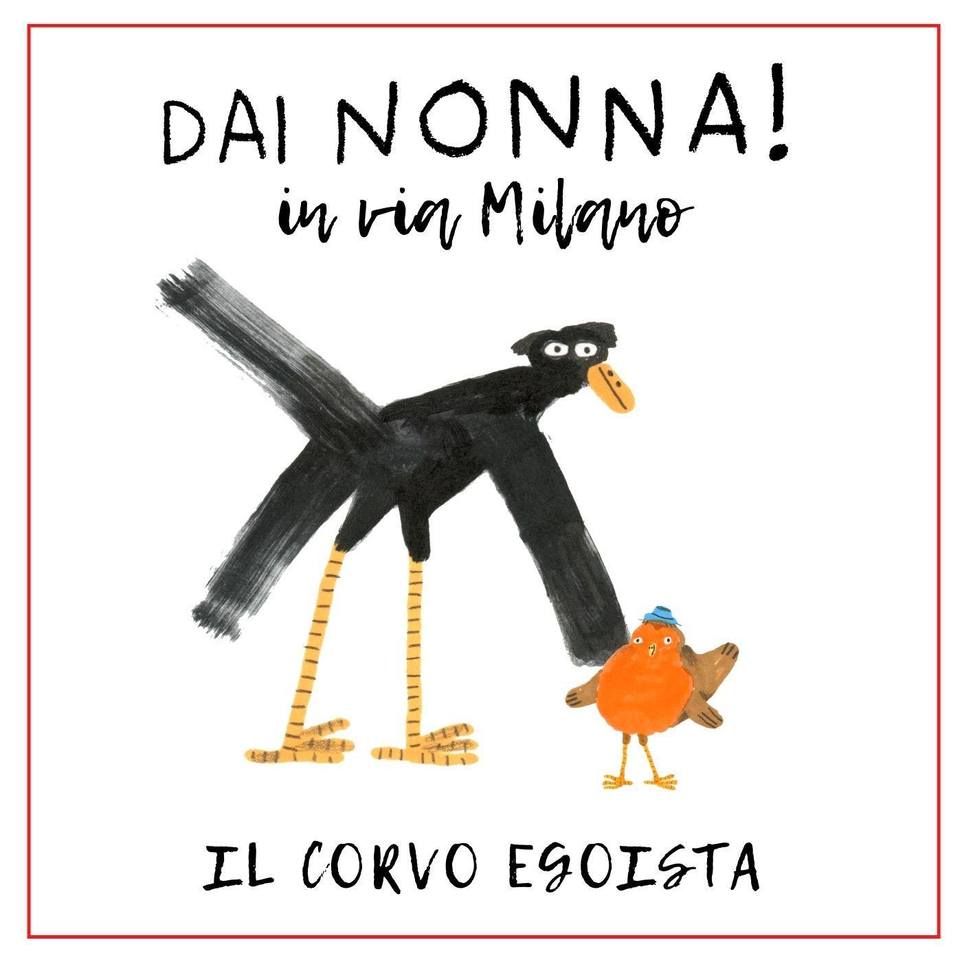 Il corvo egoista - DN in via Milano