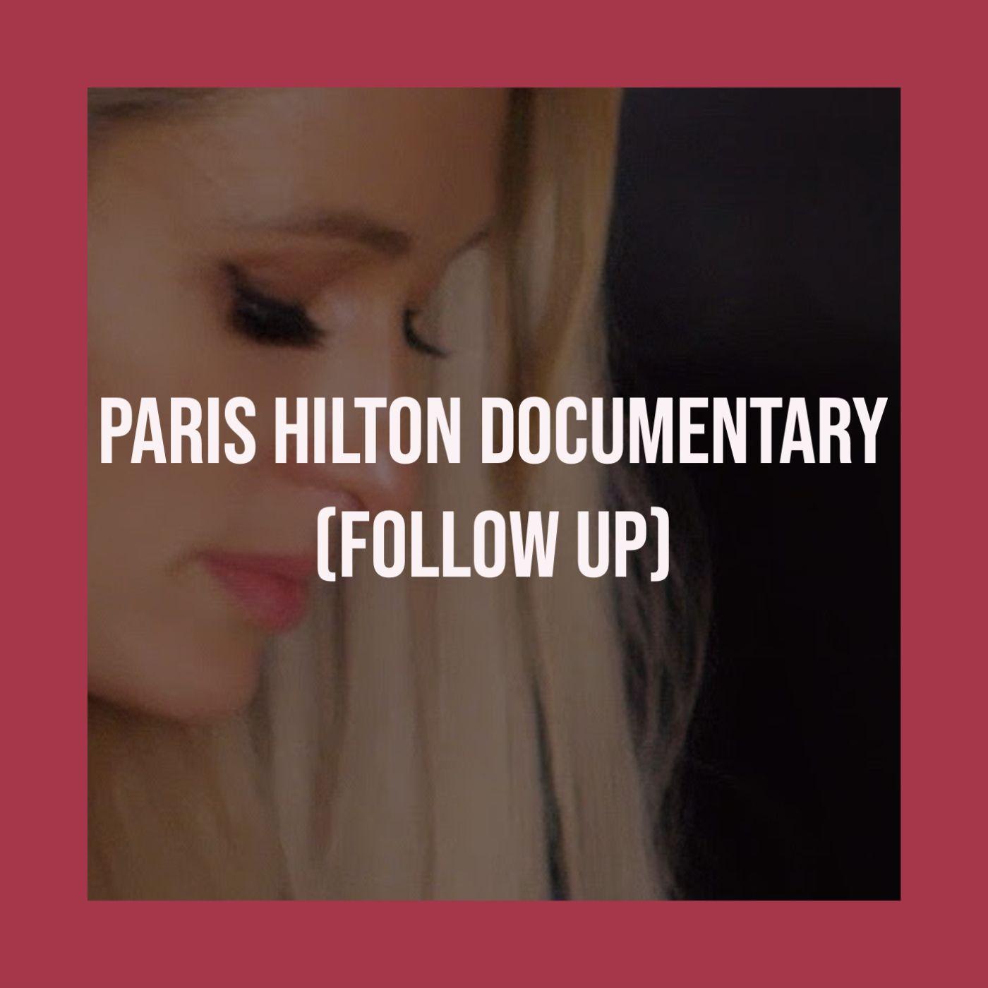 Paris Hilton Doc (Follow Up)