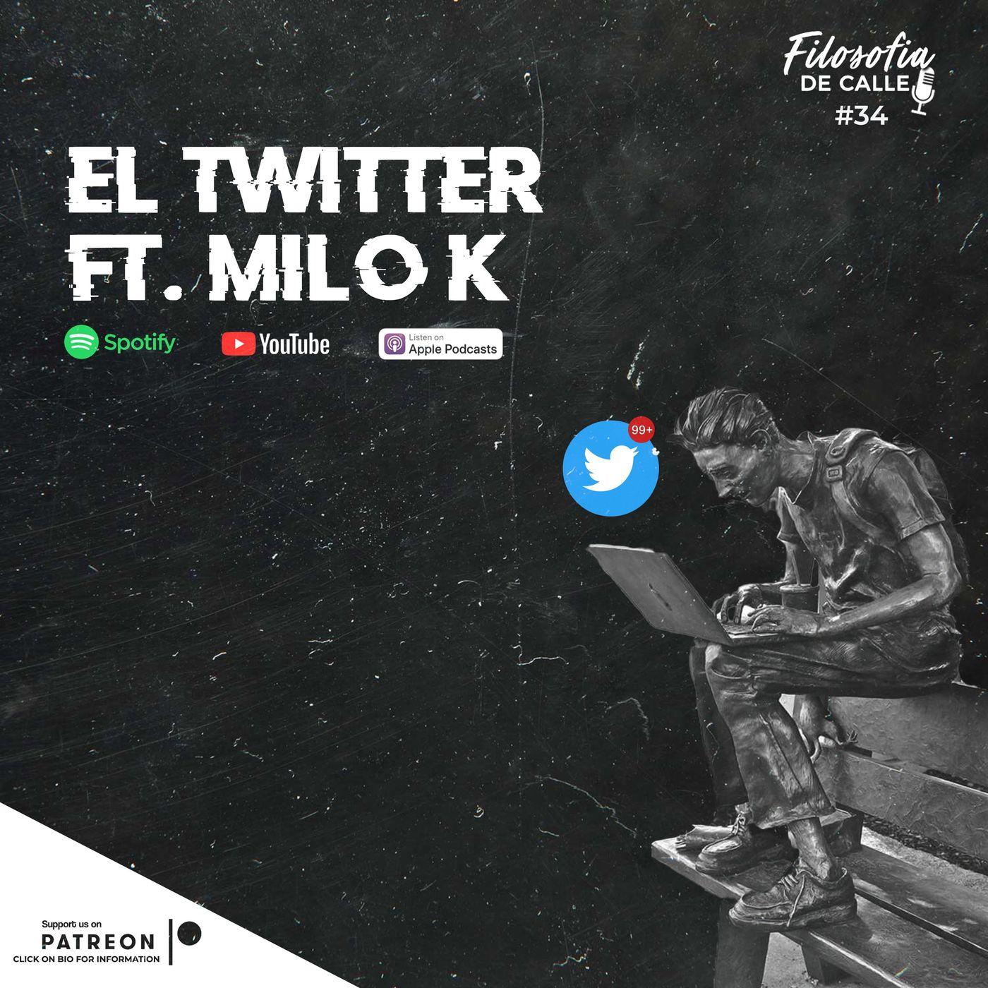 034. El Twitter ft Milo K
