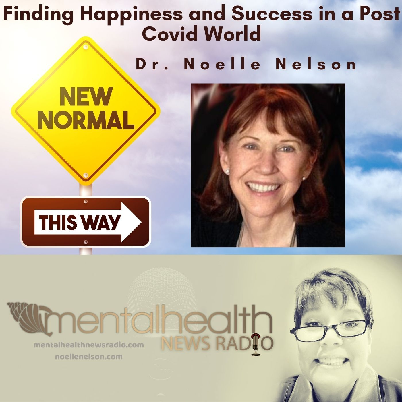 Mental Health News Radio - Finding Happiness and Success in a Post Covid World with Dr. Noelle Nelson