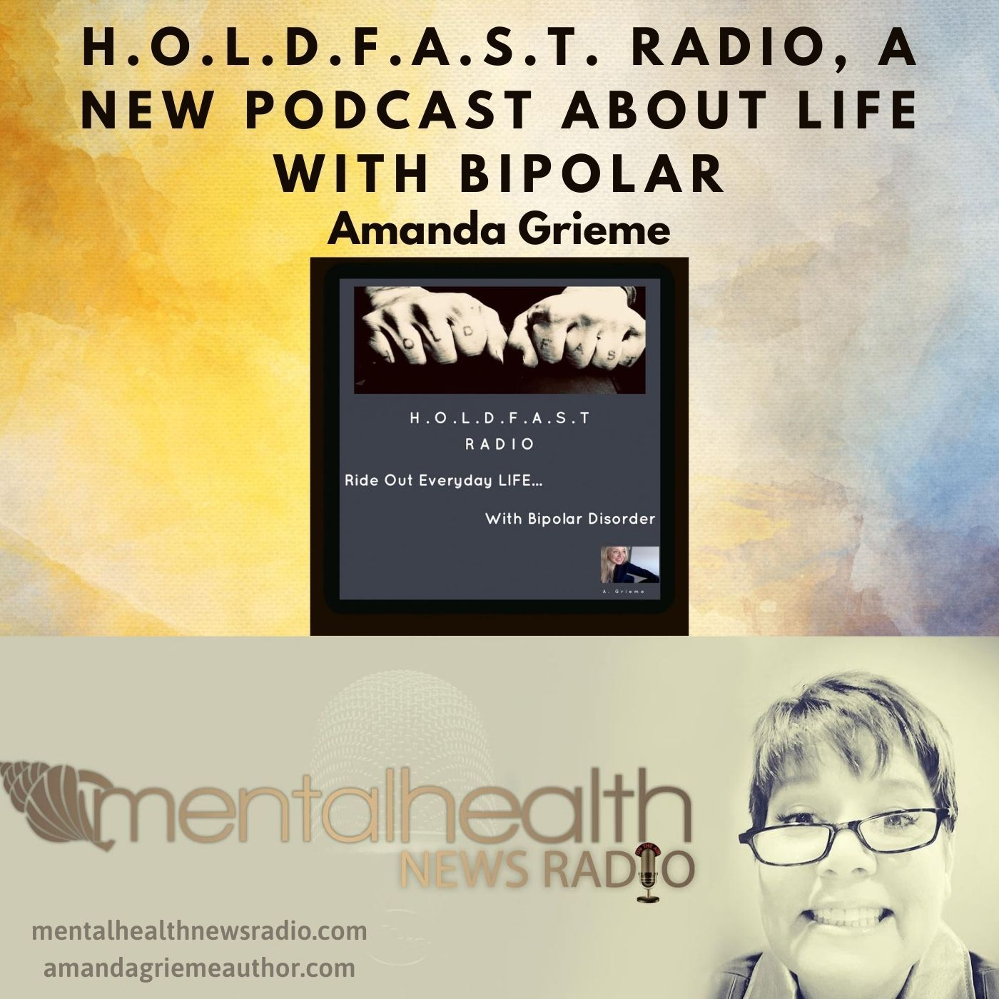Mental Health News Radio - H.O.L.D.F.A.S.T. Radio, a New Podcast About Life With Bipolar