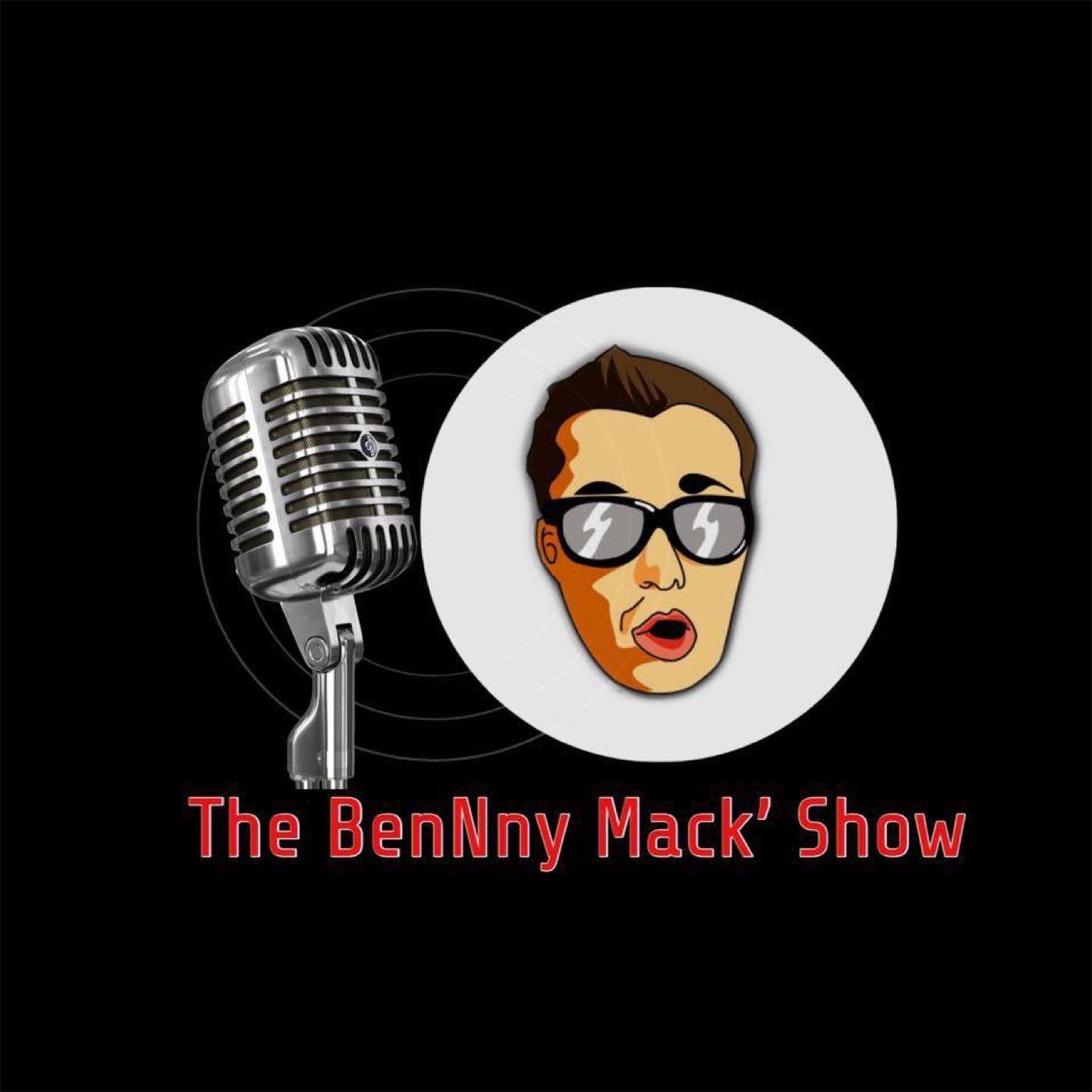 The BenNny Mack' Show
