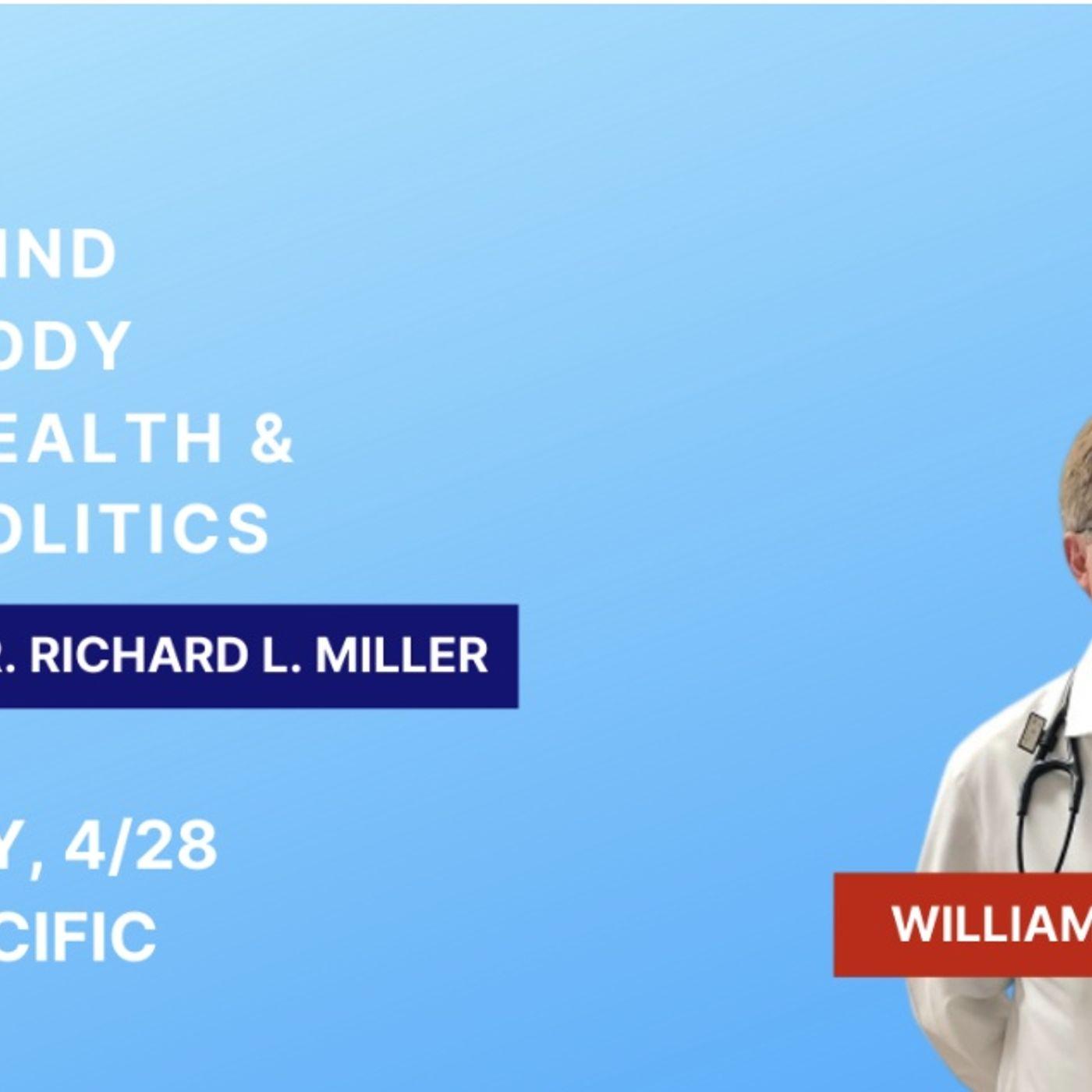 Dr. William Miller - Mind, Body, Health, and Politics