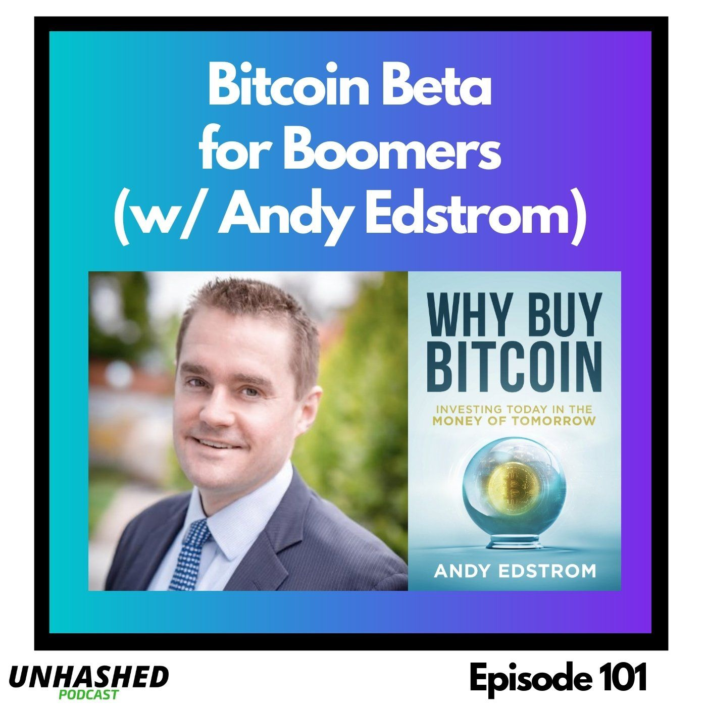 Bitcoin Beta for Boomers (w/ Andy Edstrom)