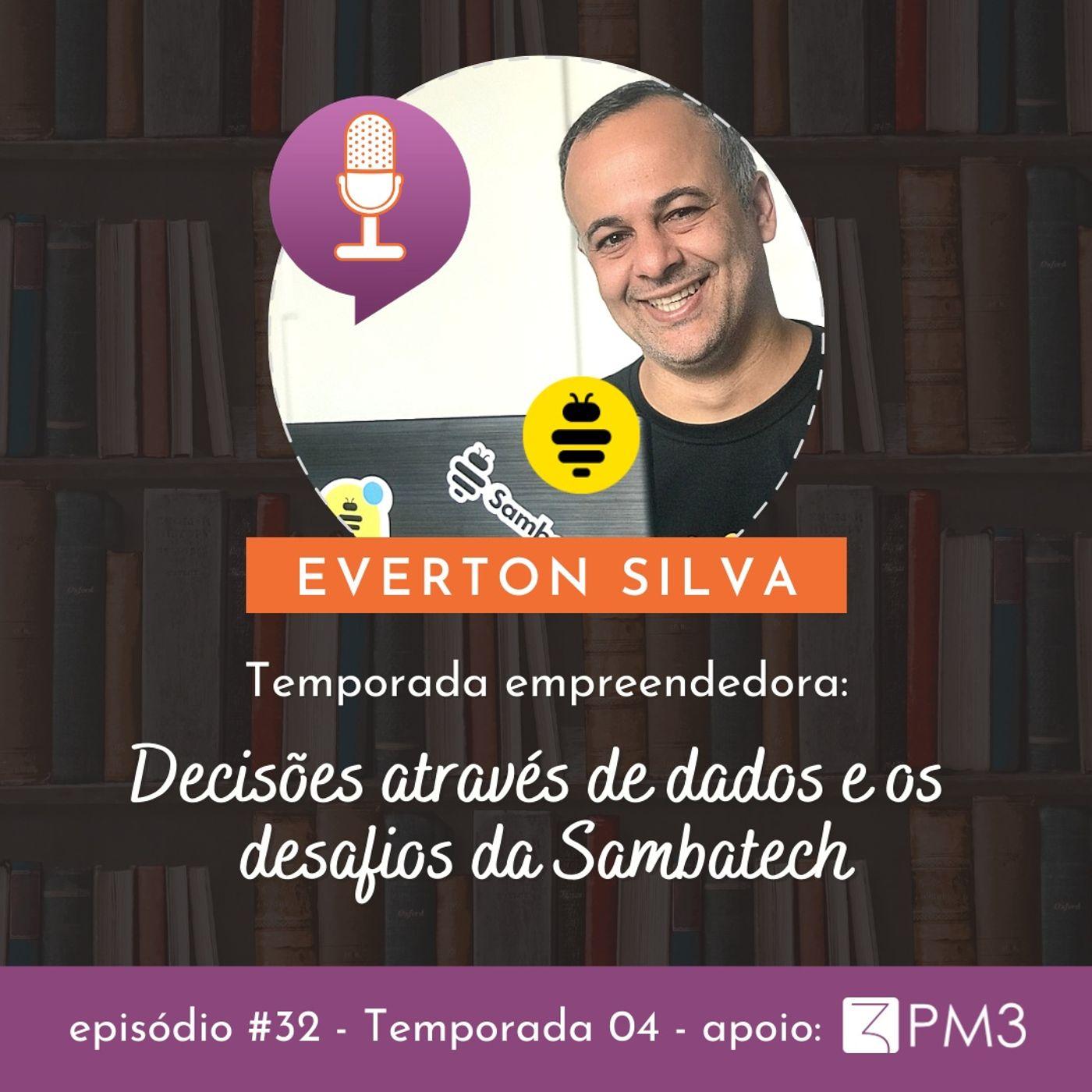 #32 - Decisões através de dados e desafios da Sambatech com Everton Silva