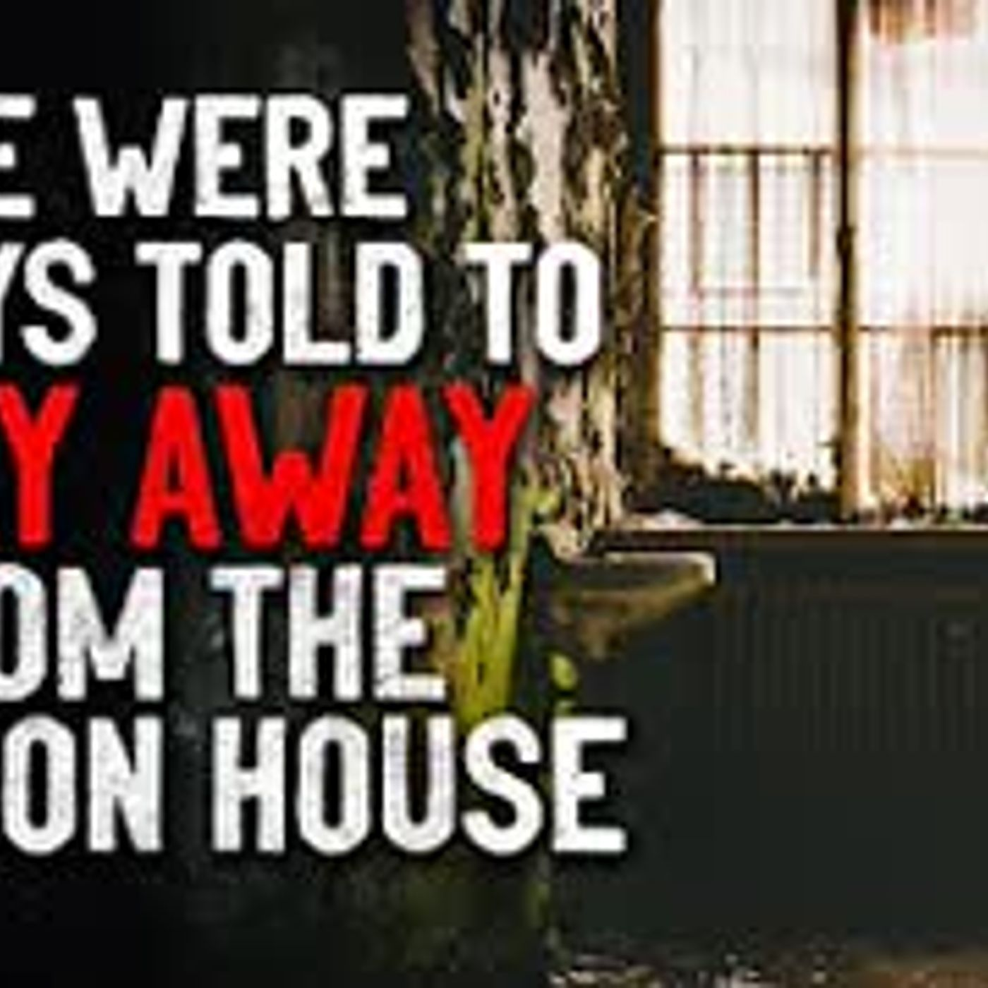 """We were always told to stay away from the Manson House"" Creepypasta"