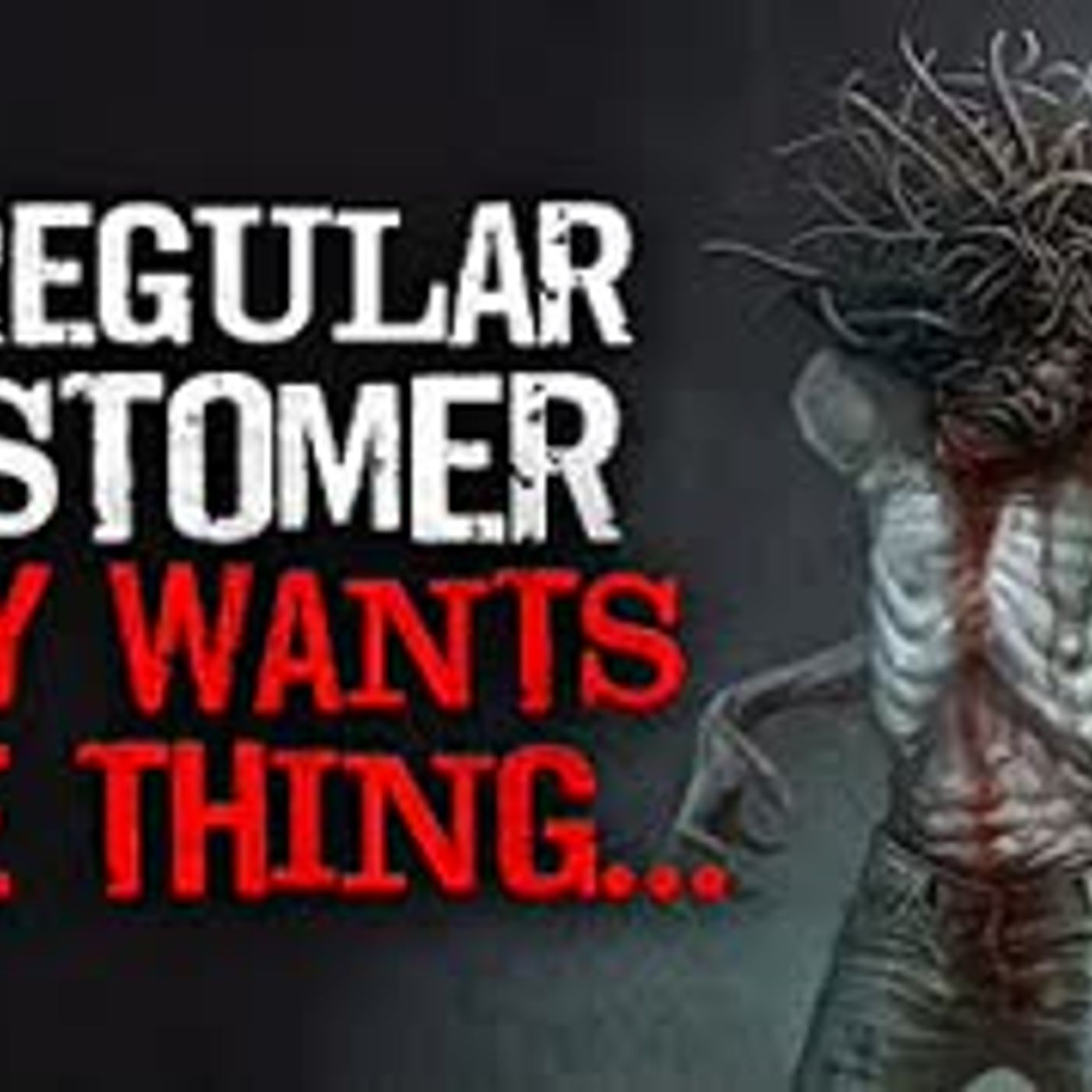 """My regular customer only wants one thing"" Creepypasta"