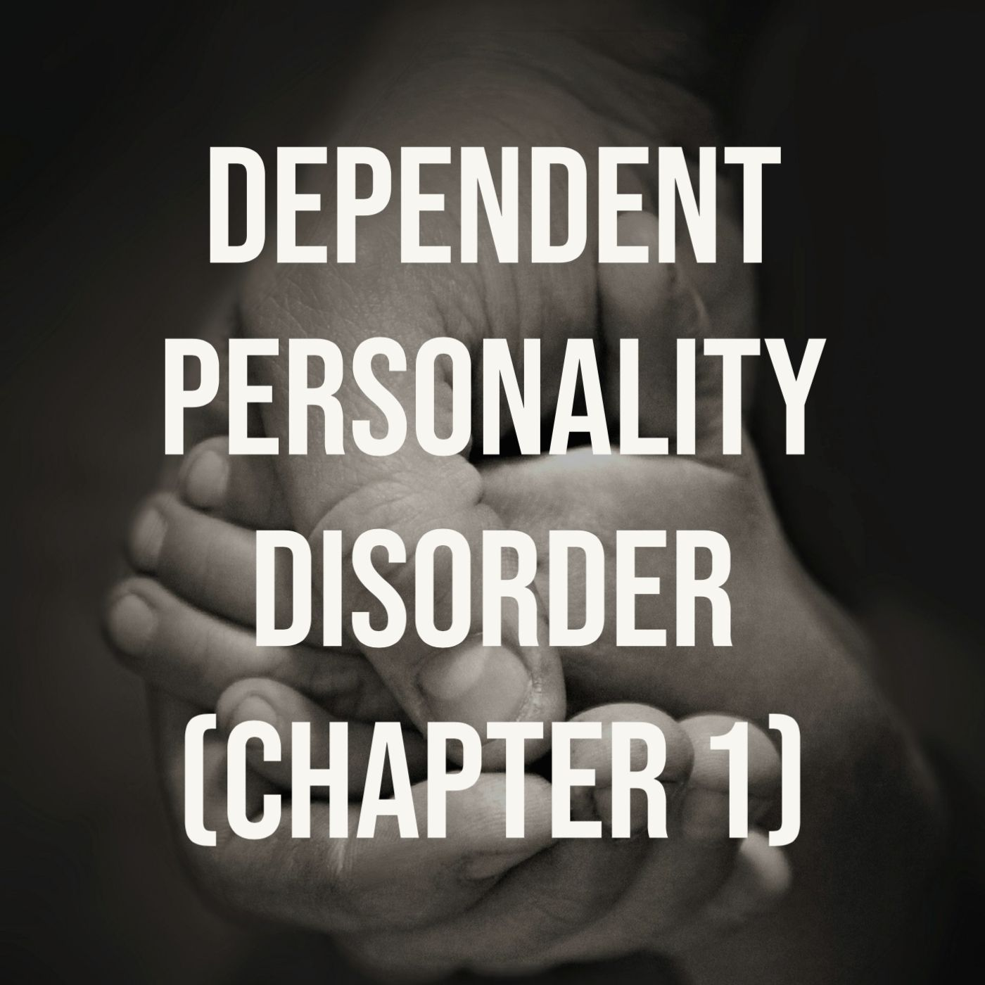 Dependent Personality Disorder - (Chapter 1)