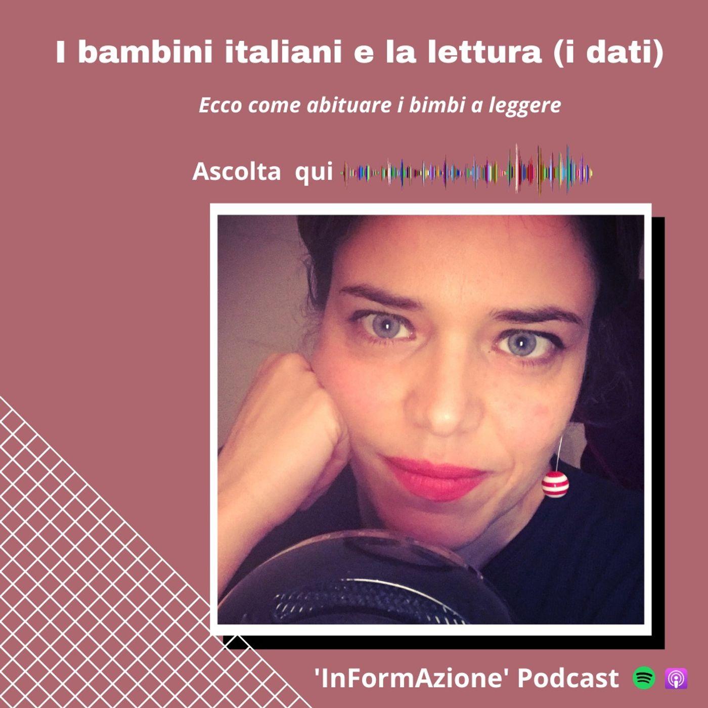 Ep. 11 - I bambini italiani e la lettura (ecco i dati). Ma come abituarli a leggere?