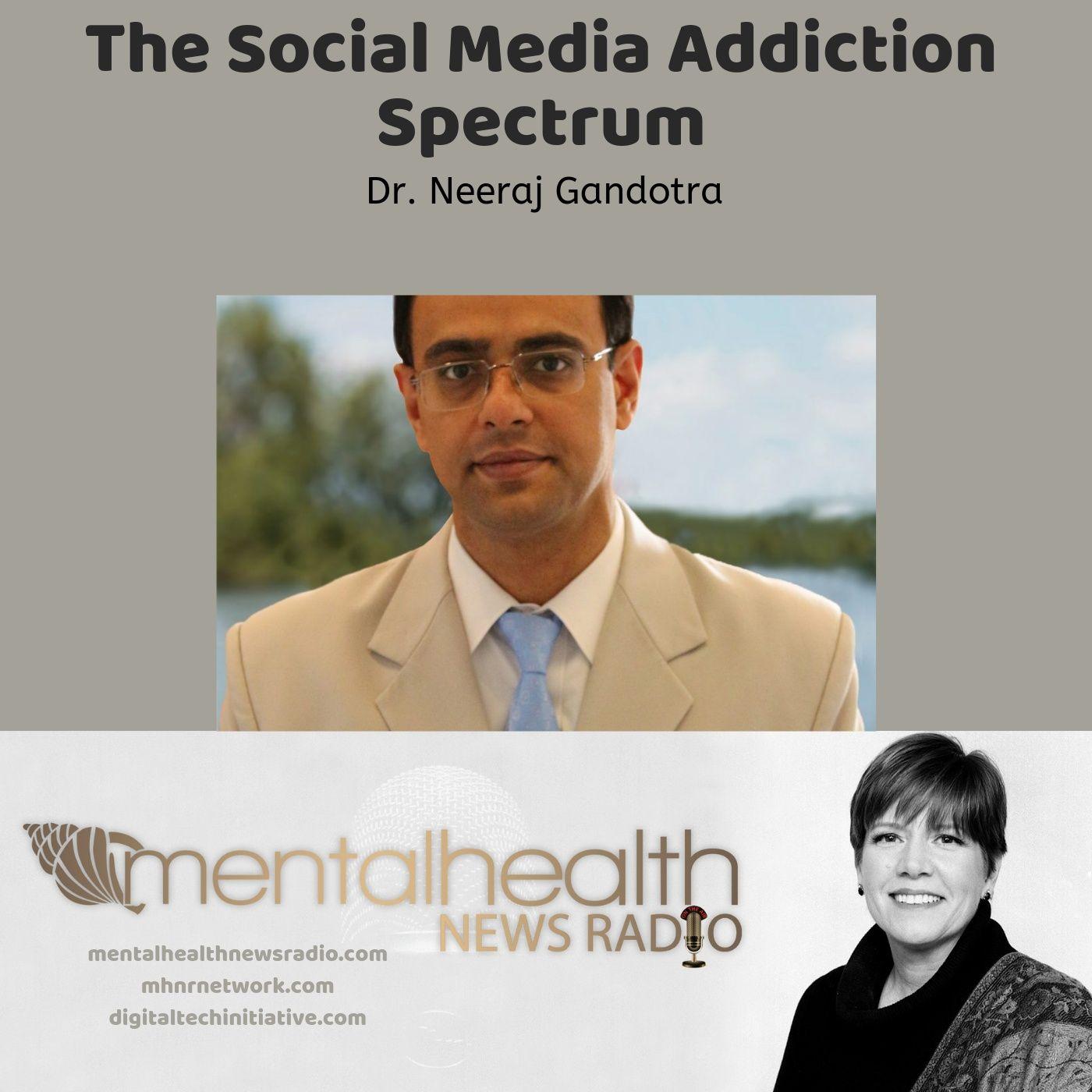 Mental Health News Radio - The Social Media Addiction Spectrum