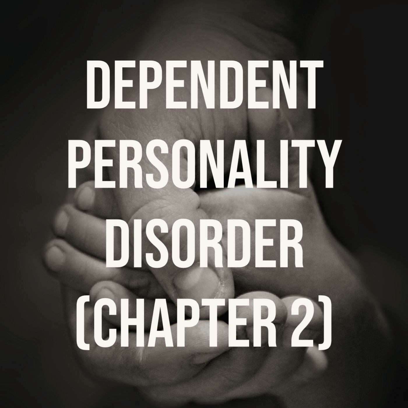 Dependent Personality Disorder - (Chapter 2)