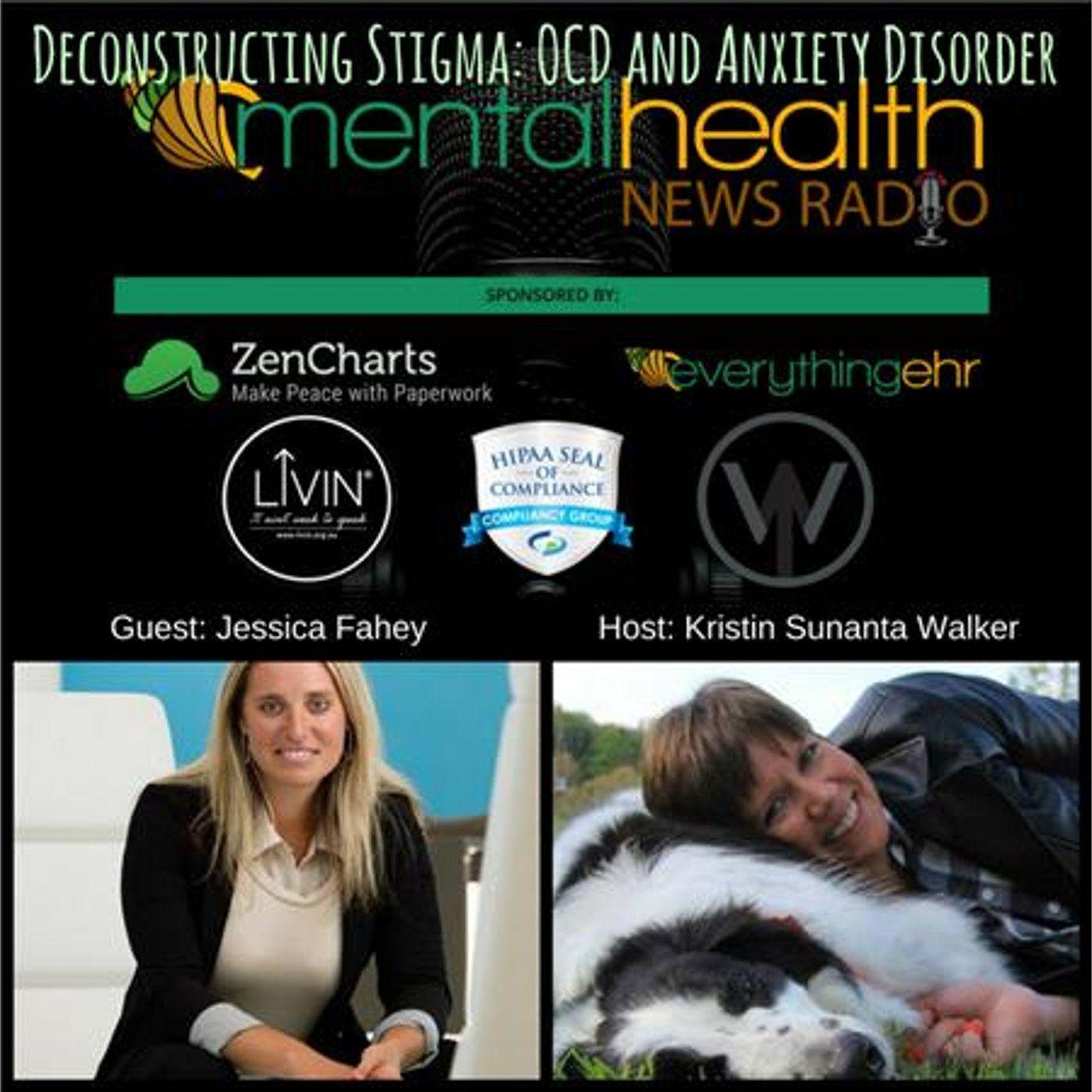 Mental Health News Radio - Deconstructing Stigma: OCD and Anxiety Disorder with Jessica Fahey