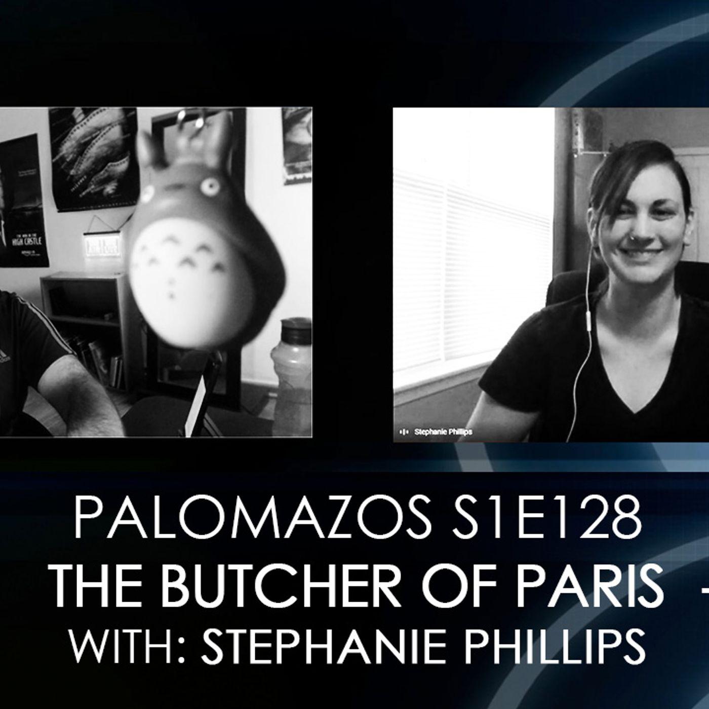 Palomazos S1E128 - The Butcher of Paris (with Stephanie Phillips)