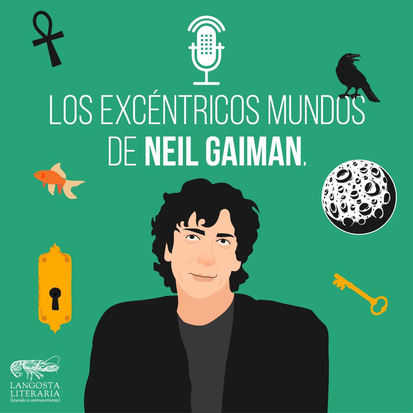 Los excéntricos mundos de Neil Gaiman