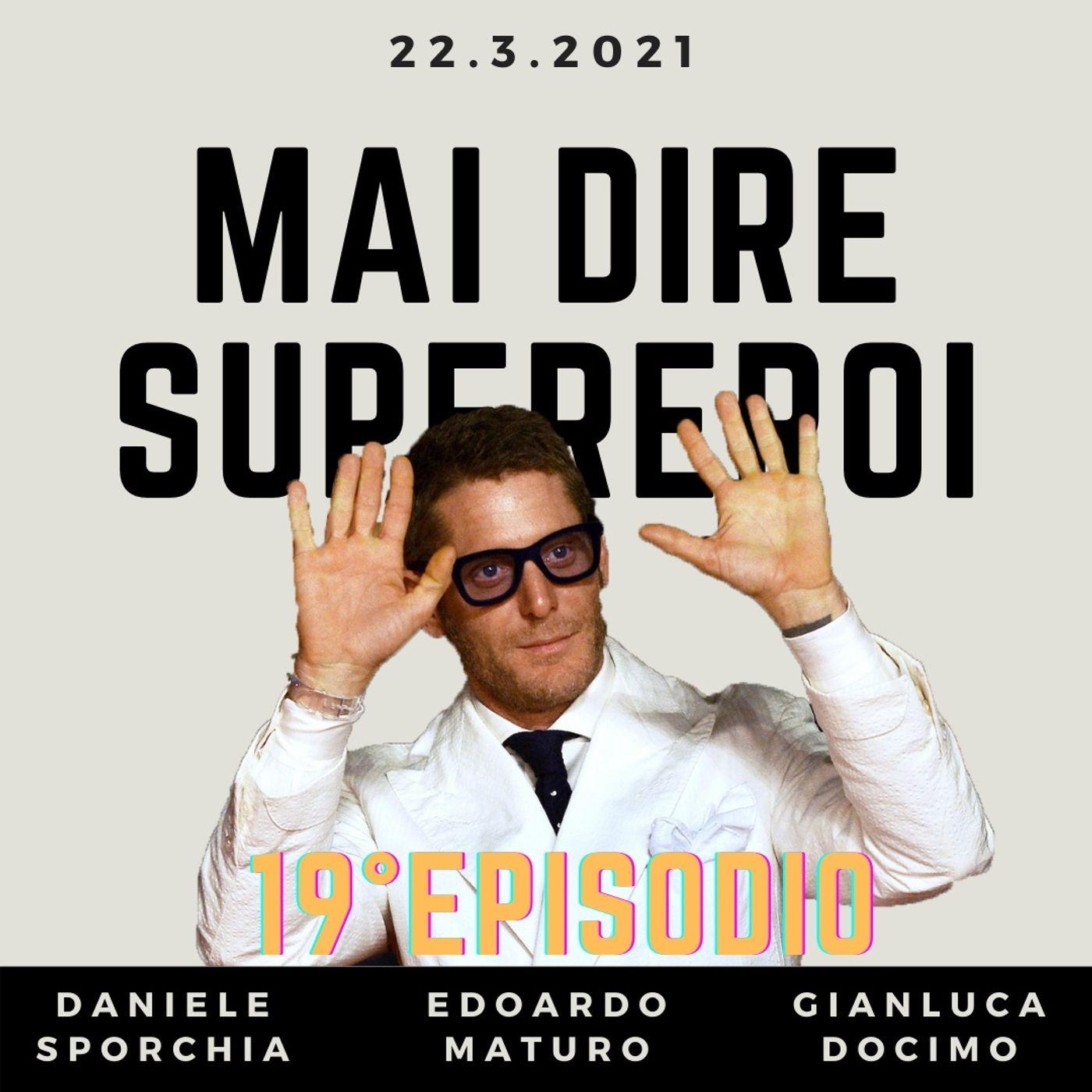 MAI DIRE SUPEREROI - 19° EPISODIO