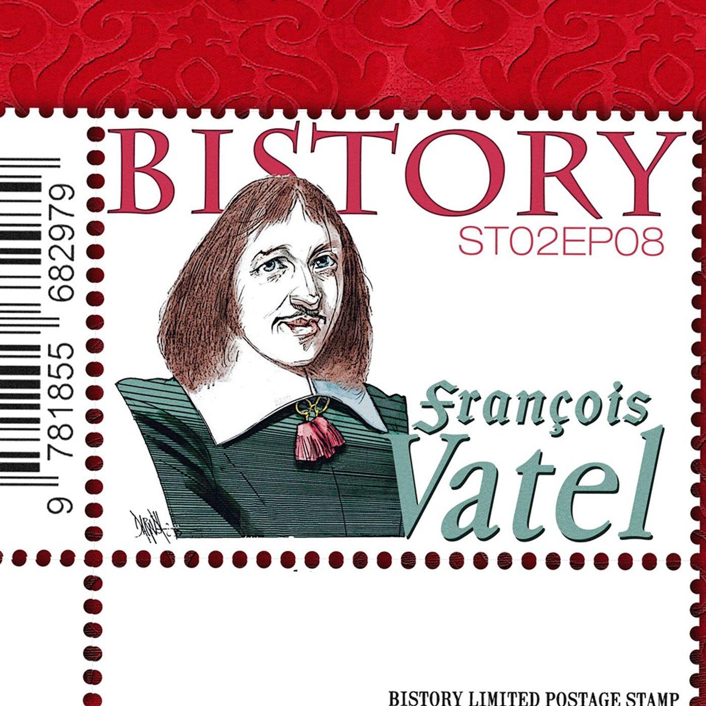Bistory S02E08 Francois Vatel
