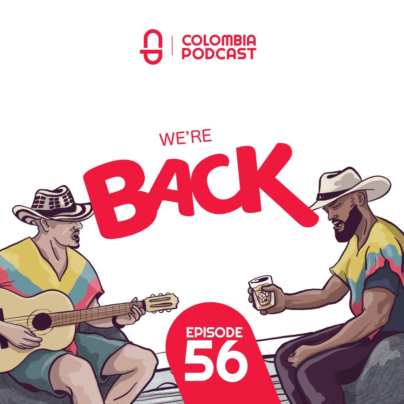 We're Back: The Return of The Colombia Podcast - EP 56