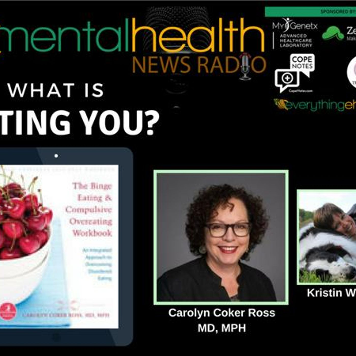 Mental Health News Radio - What is Eating You with Dr. Carolyn Coker Ross