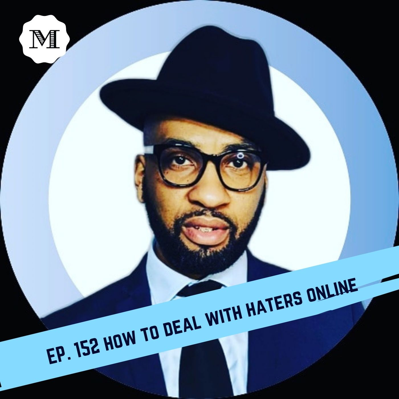 Ep. 152 How to handle haters online
