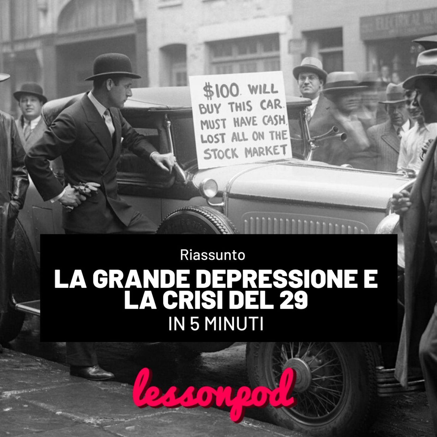La Grande Depressione e la Crisi del 29 in 5 minuti