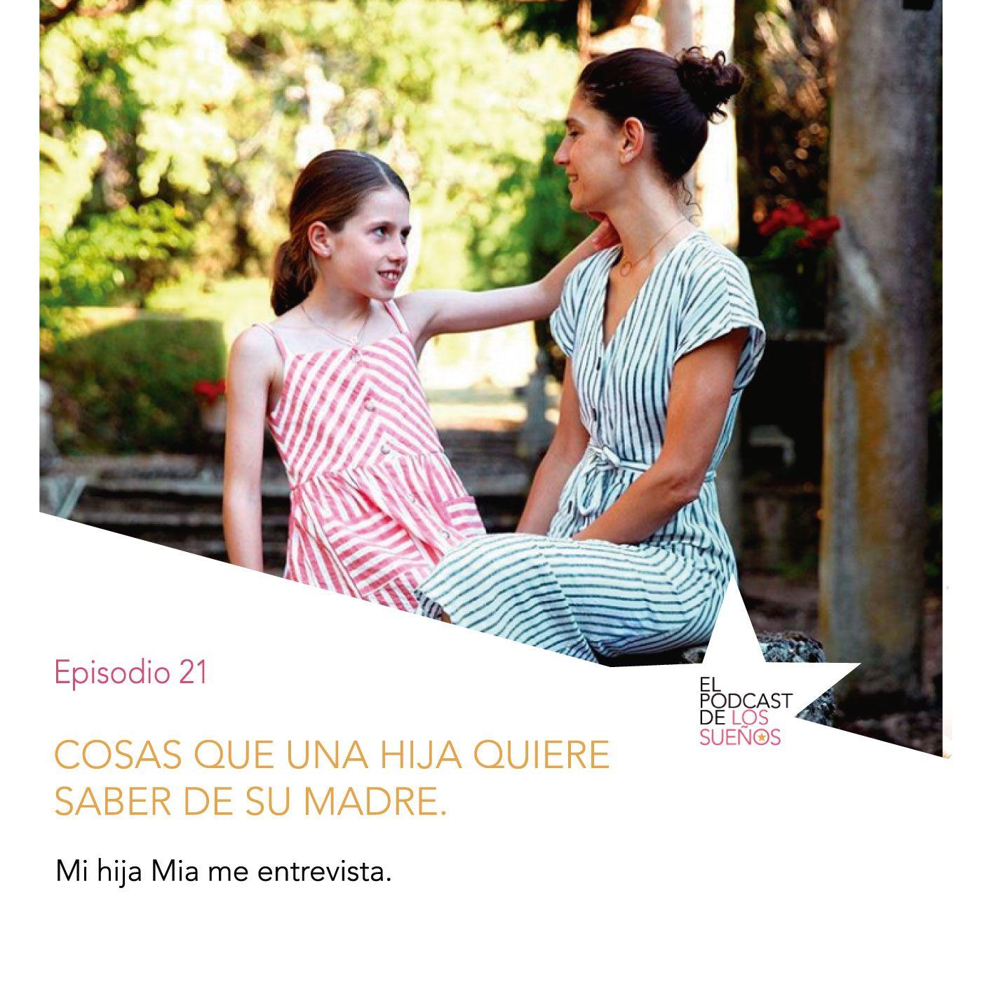 Cosas que una hija quiere saber de su madre. Ep 21