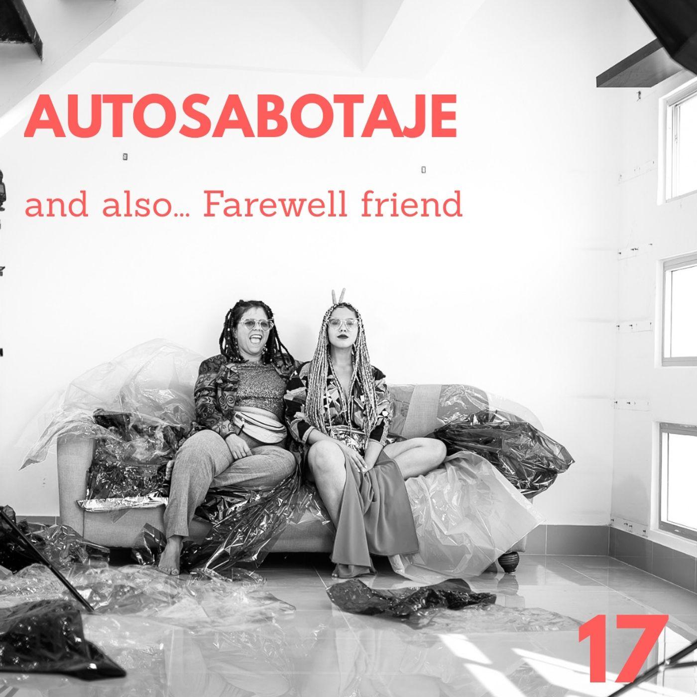 AUTOSABOTAJE... and farewell friend
