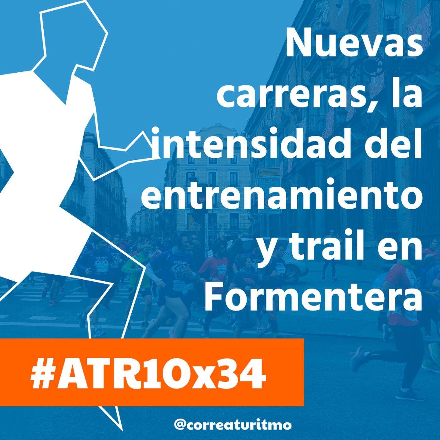 ATR 10x34 - Nuevas carreras, la intensidad del entrenamiento y trail en Formentera
