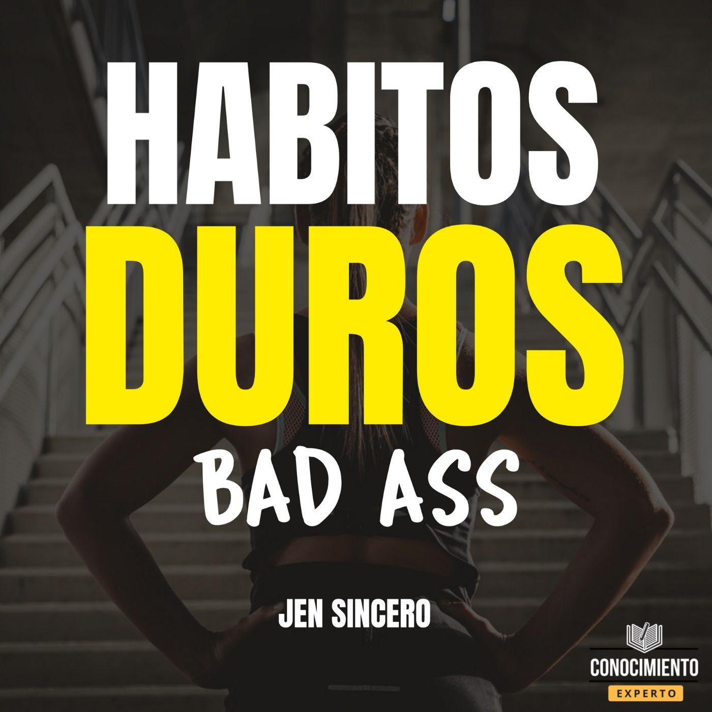223 - Habitos Duros (Bad Ass Habits)