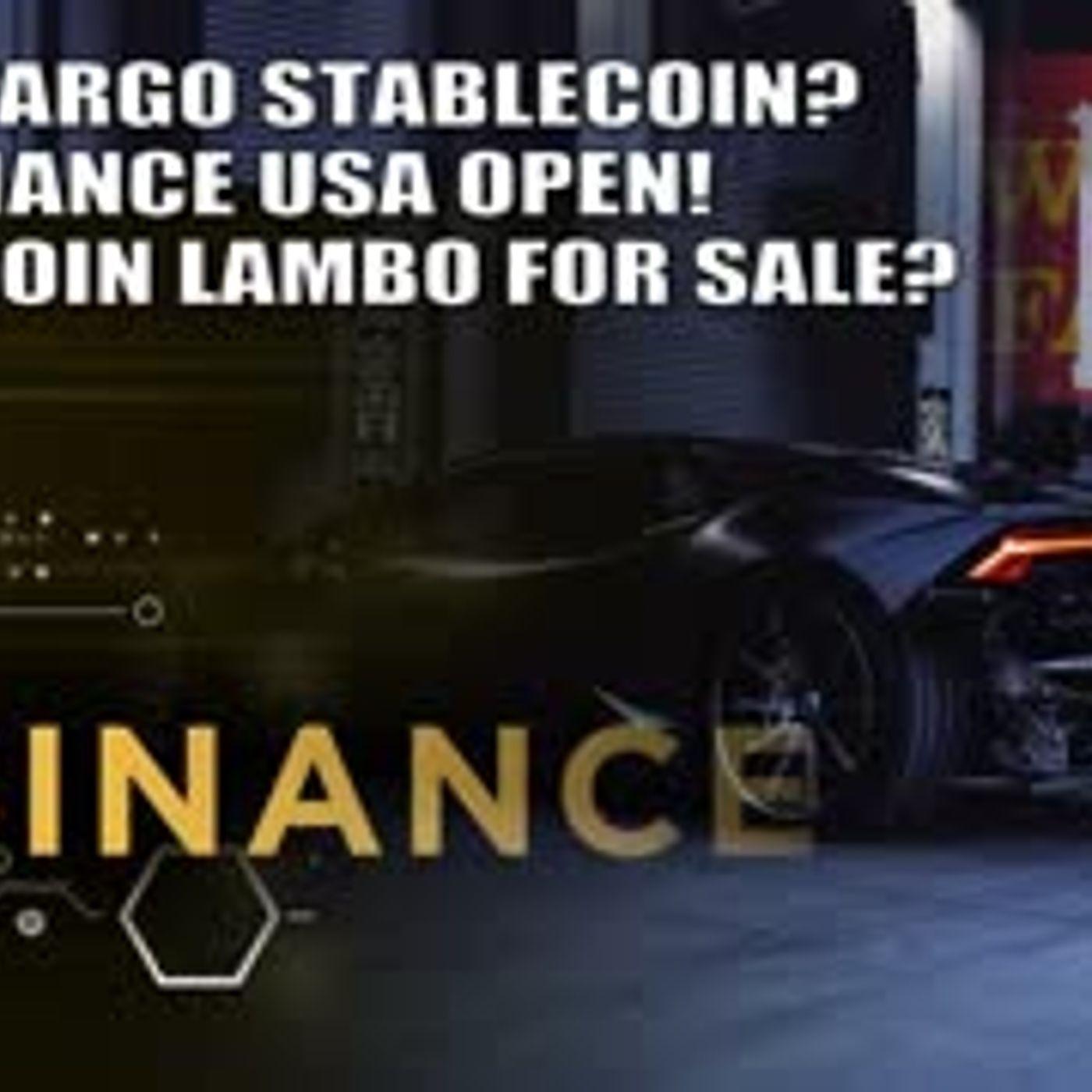 BITCOIN LAMBORGHINI for SALE Wells Fargo STABLECOIN BINANCE USA HERE YEN.io LAUNCH