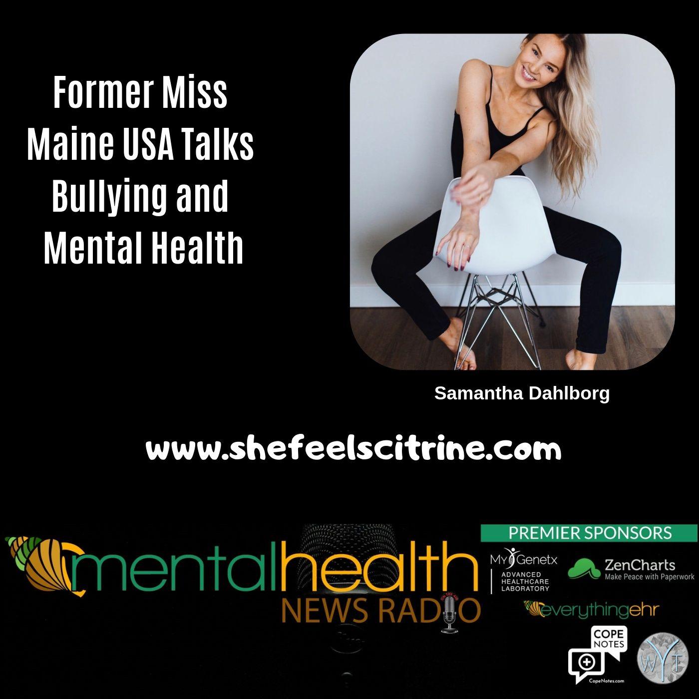 Mental Health News Radio - Former Miss Maine USA Talks Bullying and Mental Health