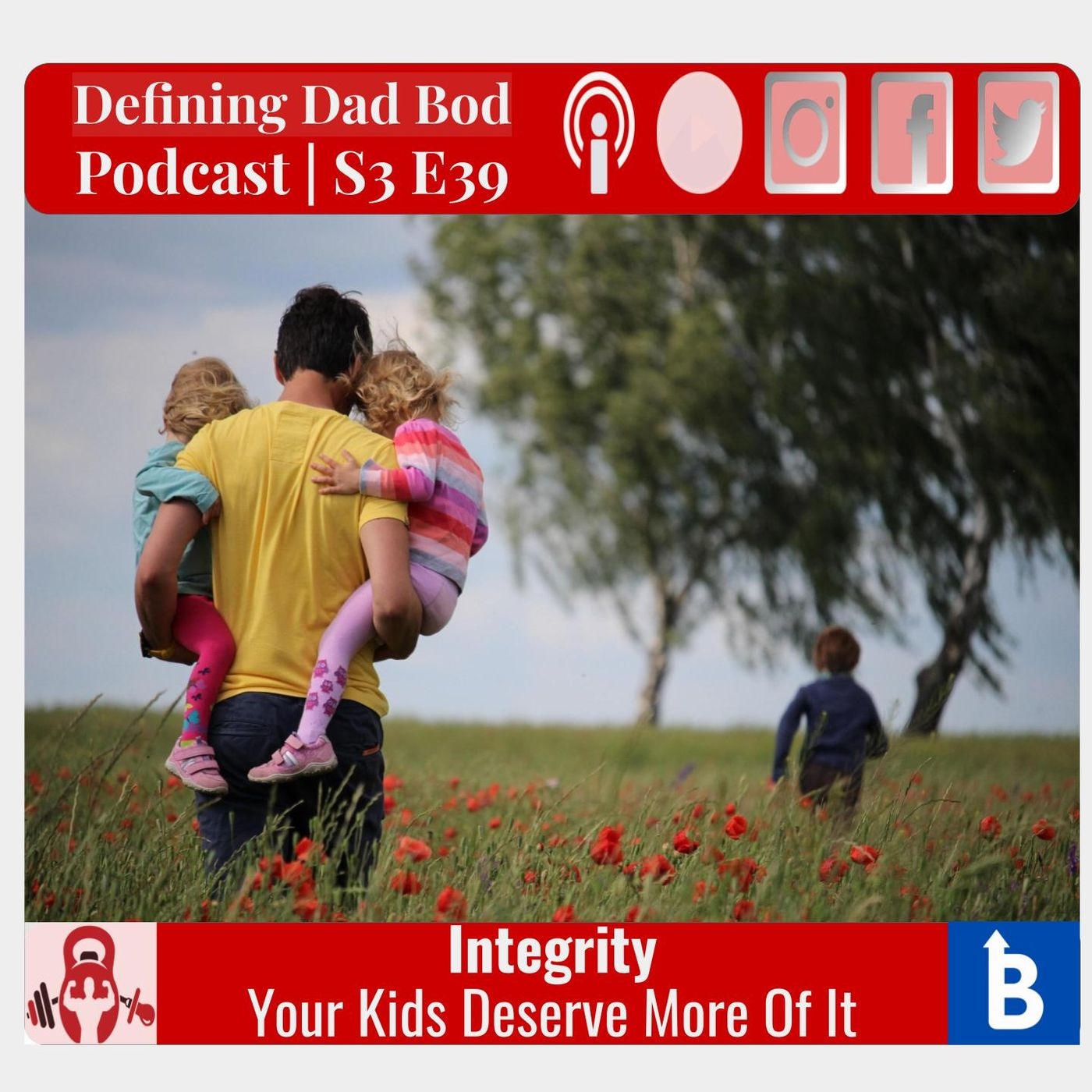 S3 E39 Integrity | What Our Kids Deserve From Our Exercise And Nutrition