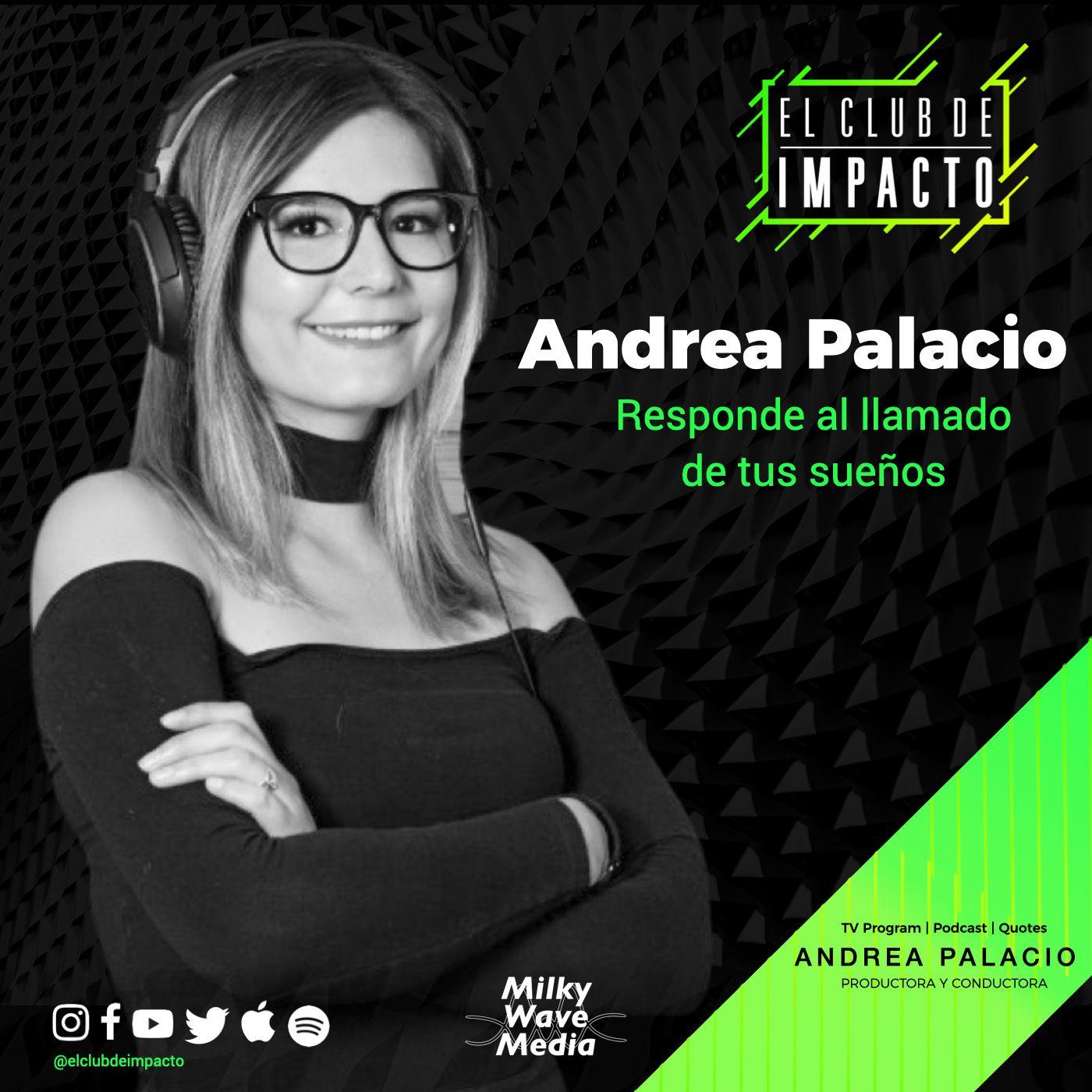 Responde al llamado de tus sueños   Andrea Palacio   E11 T4