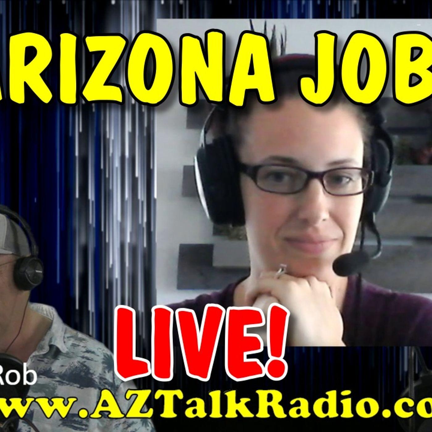 Moving To Arizona, Arizona Living, Arizona Job Searching & Interviews, with Rob & Tracy, Arizona Talk Radio 61