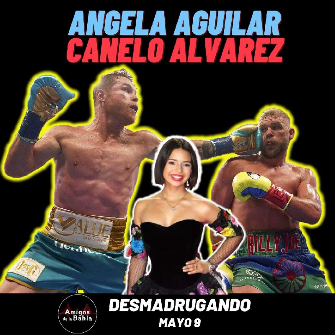 25. DÍA DE LAS MADRES, Canelo Alvarez, Angela Aguilar,  DESMADRUGANDO Mayo 10, 2021