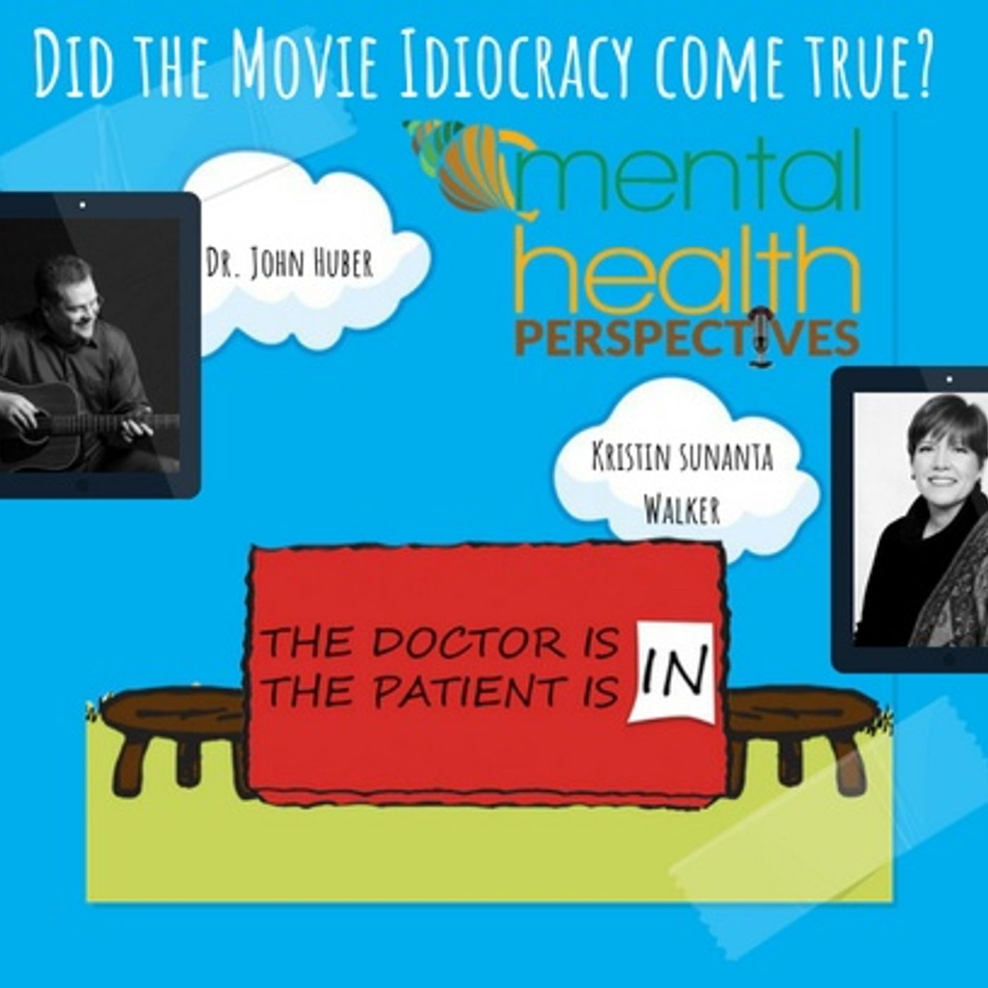 Mental Health News Radio - Mental Health Perspectives: Did the Movie Idiocracy Come True?
