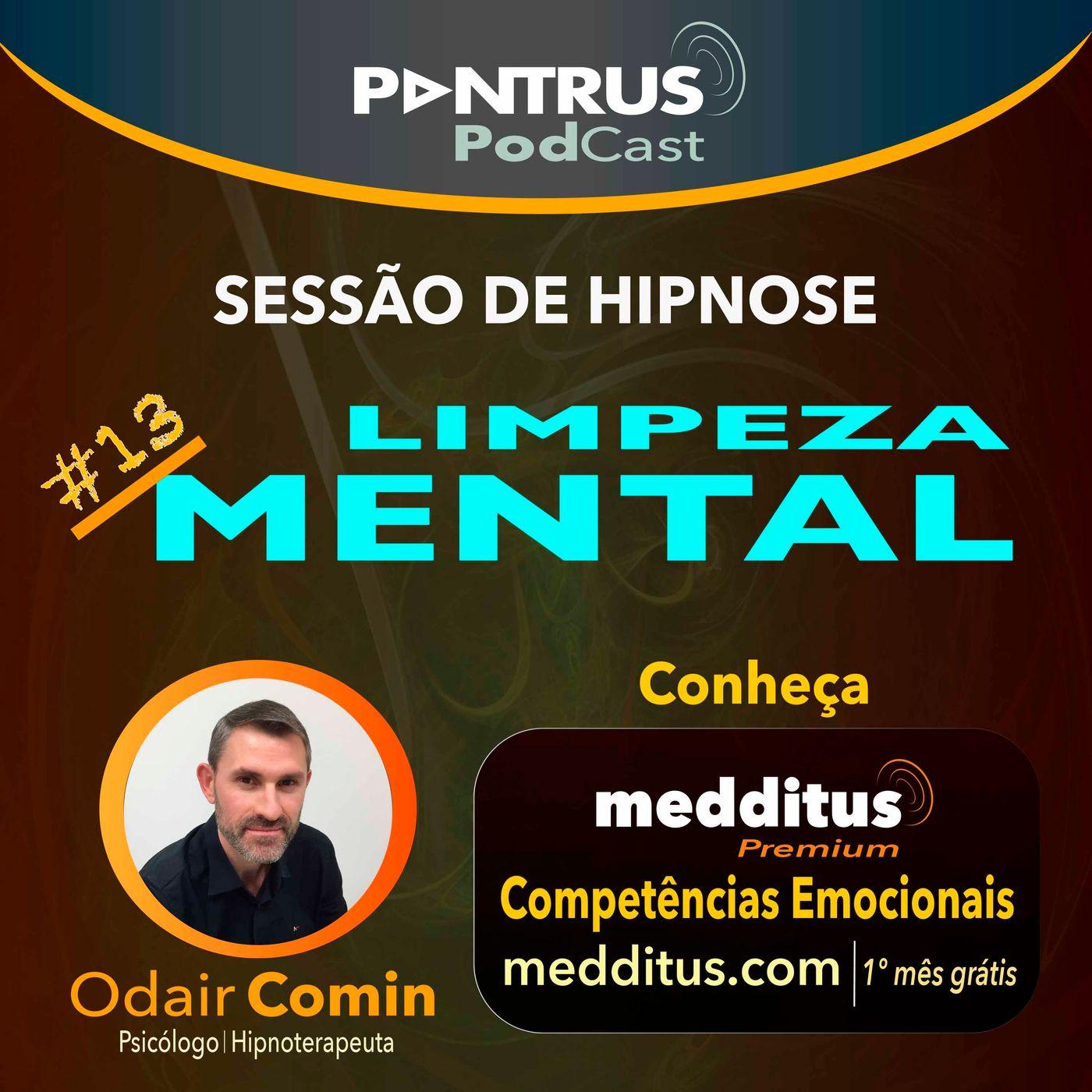 #13 Hipnose para Limpeza Mental | Odair Comin