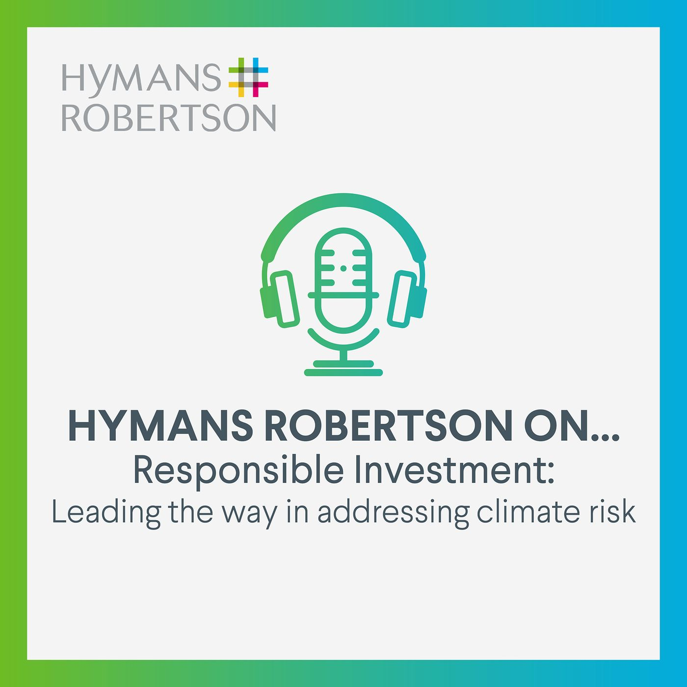 Responsible Investment - Leading the way in addressing climate risk - Episode 5