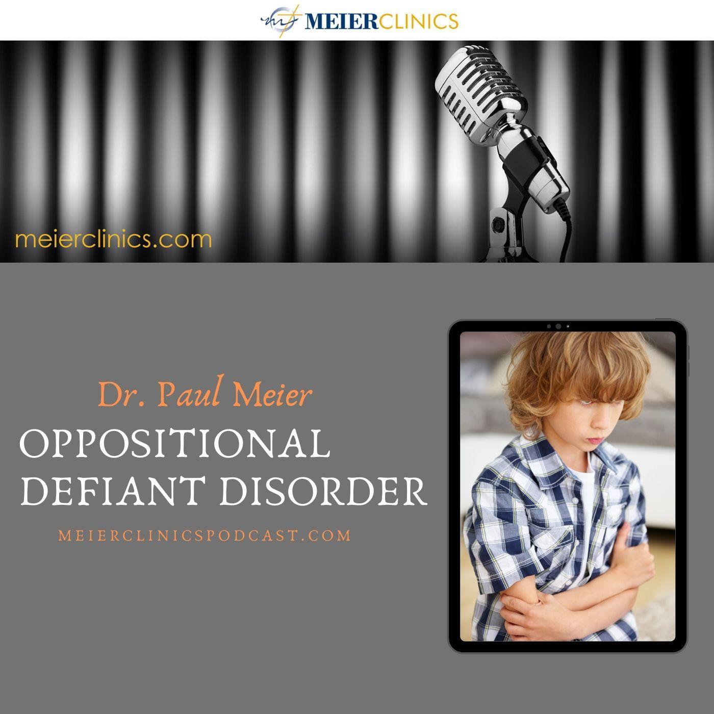 Oppositional Defiant Disorder with Dr. Paul Meier