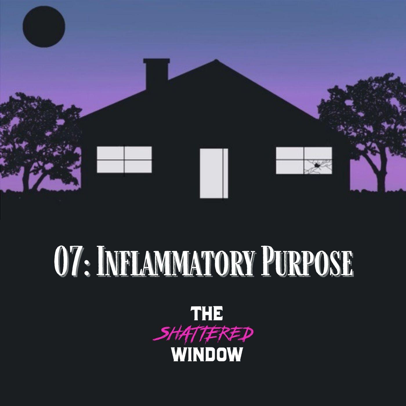 07: Inflammatory Purpose