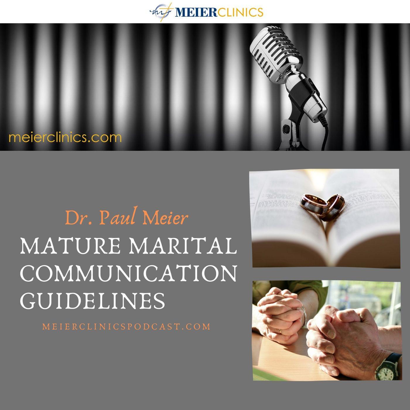 Mature Marital Communication Guidelines with Dr. Paul Meier